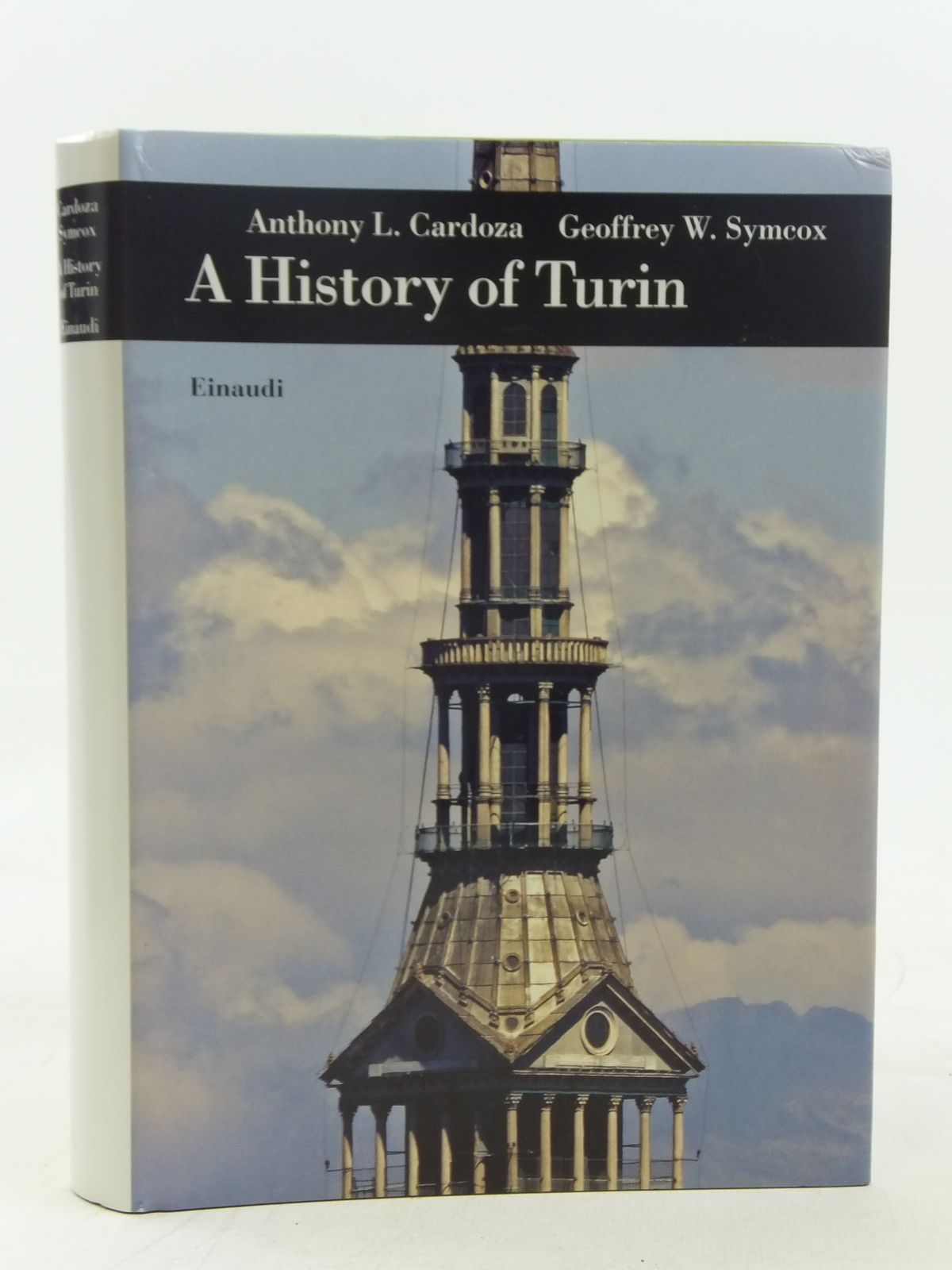 Photo of A HISTORY OF TURIN written by Cardoza, Anthony L.<br />Symcox, Geoffrey W. published by Giulio Einaudi (STOCK CODE: 1810868)  for sale by Stella & Rose's Books
