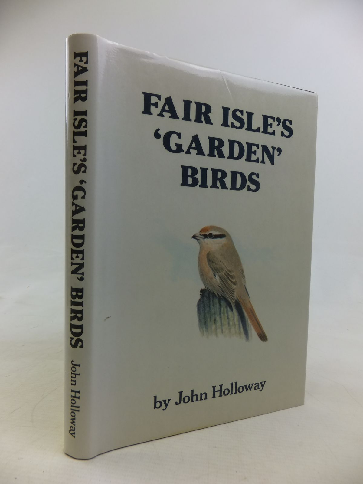Photo of FAIR ISLE'S GARDEN BIRDS written by Holloway, John illustrated by Holloway, John published by The Shetland Times (STOCK CODE: 1810991)  for sale by Stella & Rose's Books