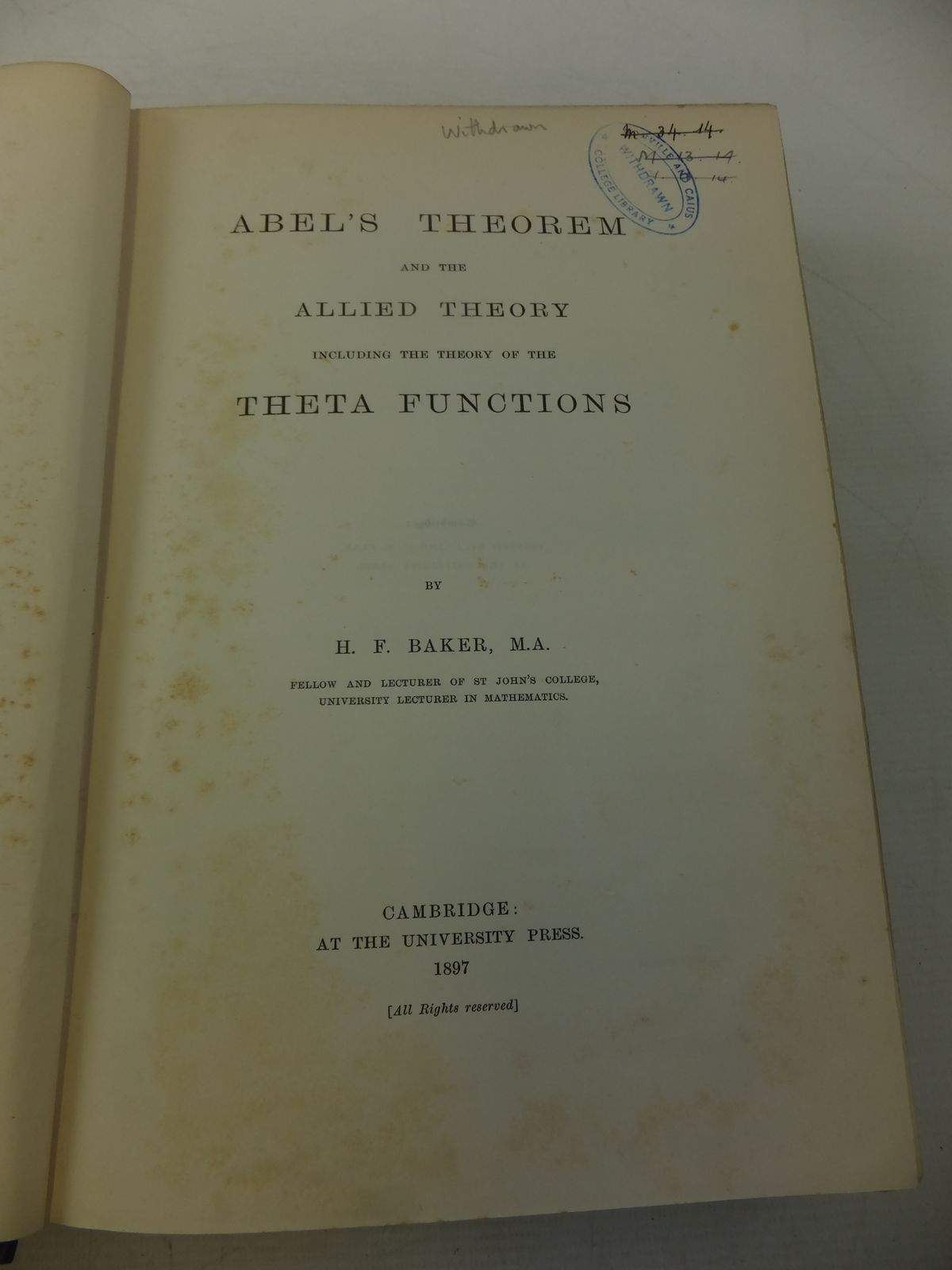 Photo of ABEL'S THEOREM AND THE ALLIED THEORY INCLUDING THE THEORY OF THE THETA FUNCTIONS written by Baker, H.F. published by Cambridge University Press (STOCK CODE: 1811328)  for sale by Stella & Rose's Books
