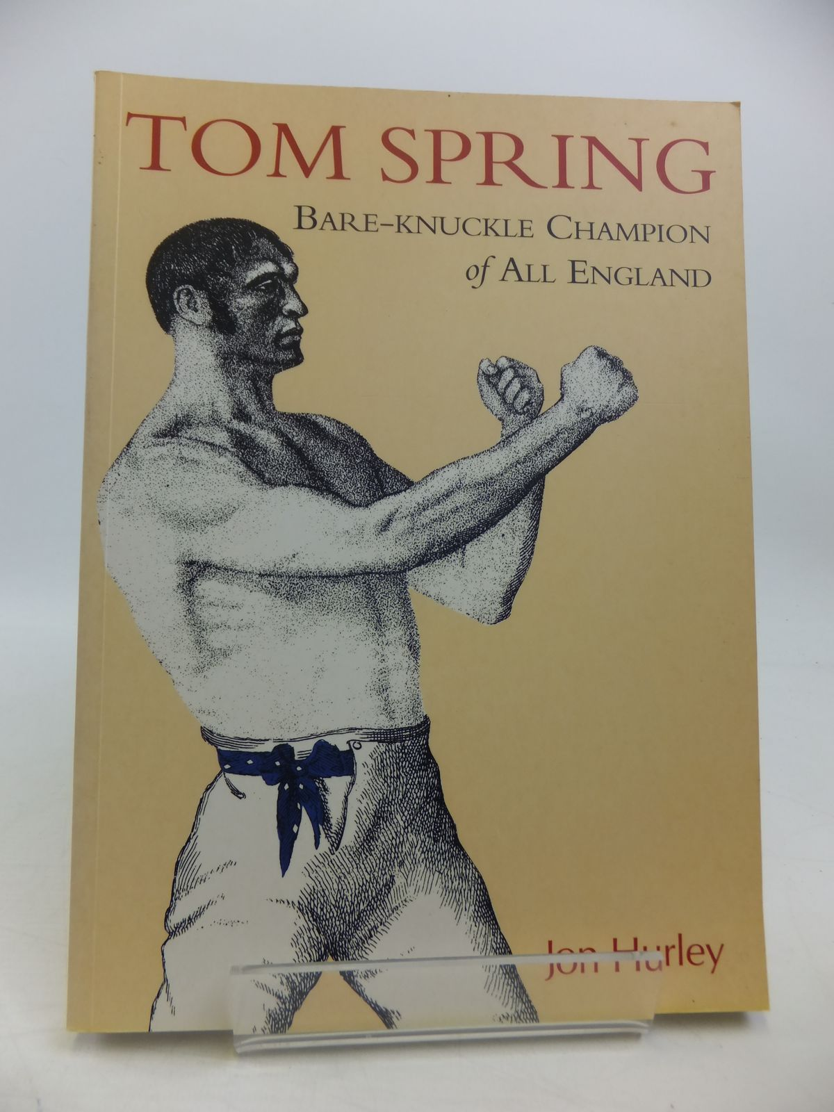 Photo of TOM SPRING BARE-KNUCKLE CHAMPION OF ALL ENGLAND written by Hurley, Jon published by Tempus (STOCK CODE: 1811456)  for sale by Stella & Rose's Books