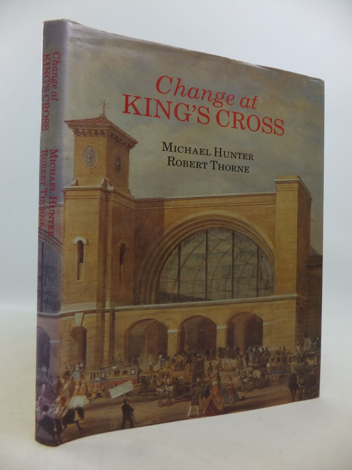 Photo of CHANGE AT KING'S CROSS FROM 1800 TO THE PRESENT written by Hunter, Michael<br />Thorne, Robert<br />et al, published by Historical Publications Ltd. (STOCK CODE: 1811457)  for sale by Stella & Rose's Books