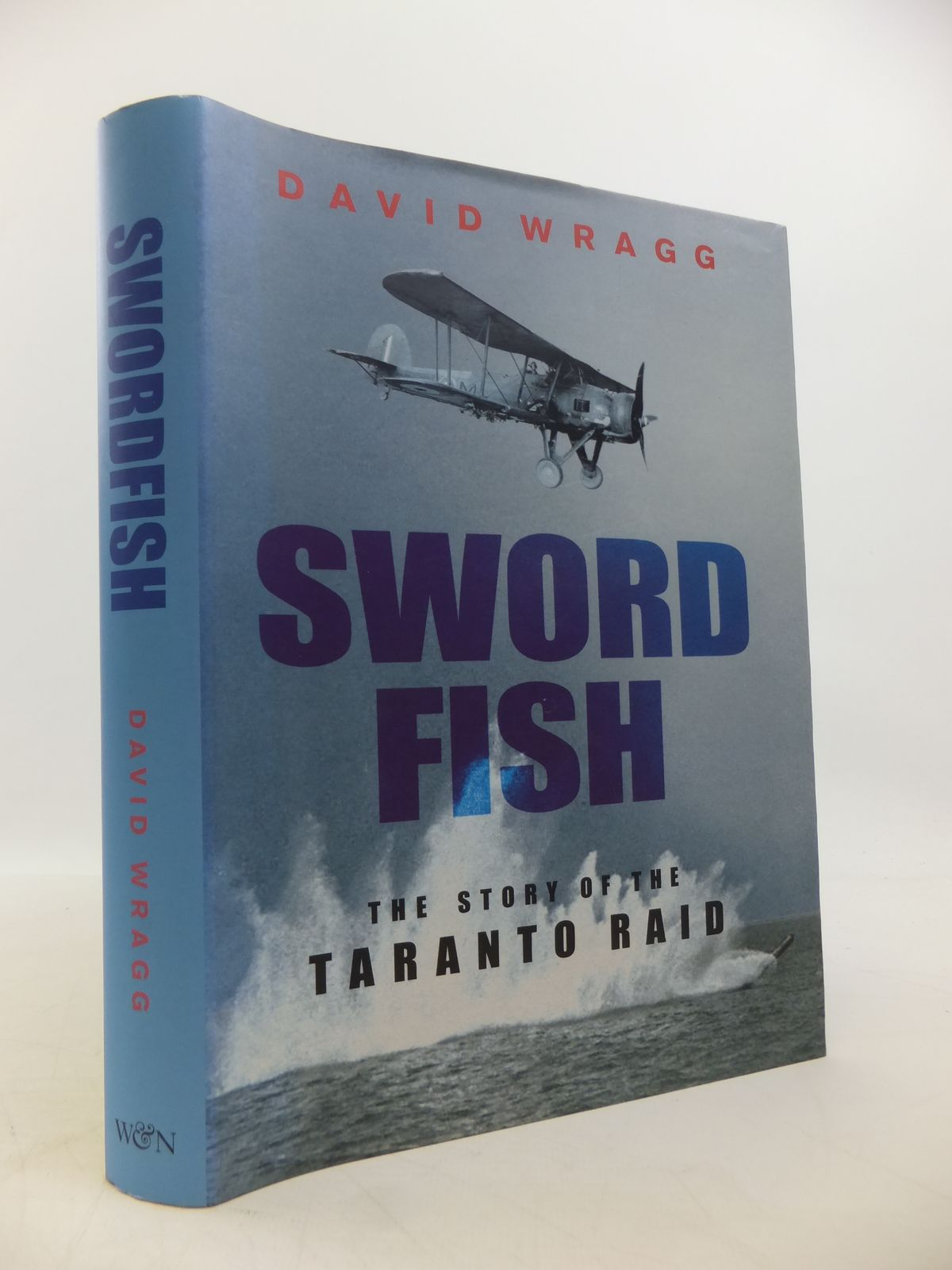 Photo of SWORDFISH THE STORY OF THE TARANTO RAID written by Wragg, David published by Weidenfeld and Nicolson (STOCK CODE: 1811498)  for sale by Stella & Rose's Books