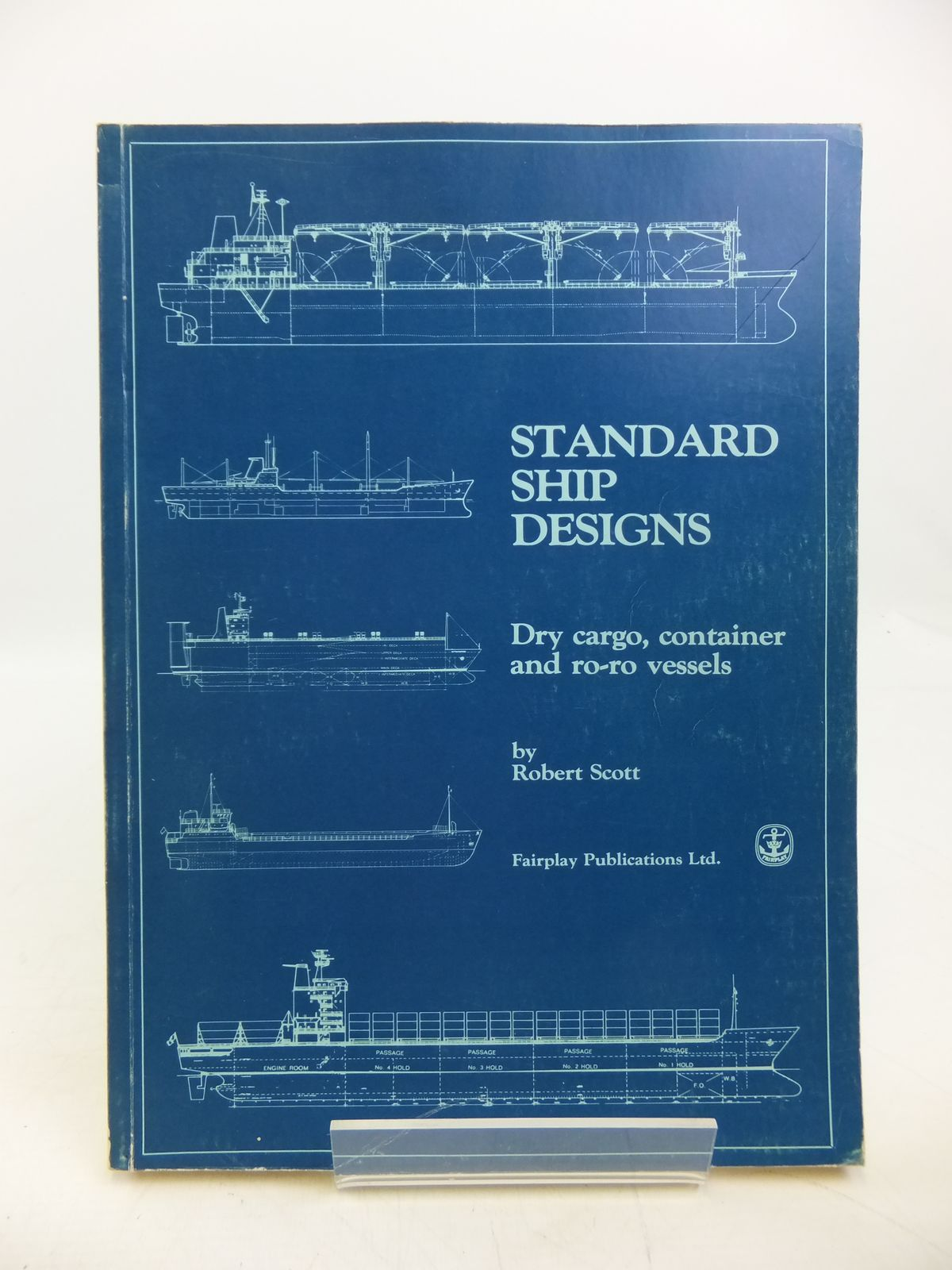 Photo of STANDARD SHIP DESIGNS: DRY CARGO, CONTAINER AND RO-RO VESSELS written by Scott, Robert published by Fairplay Publications Ltd. (STOCK CODE: 1811547)  for sale by Stella & Rose's Books