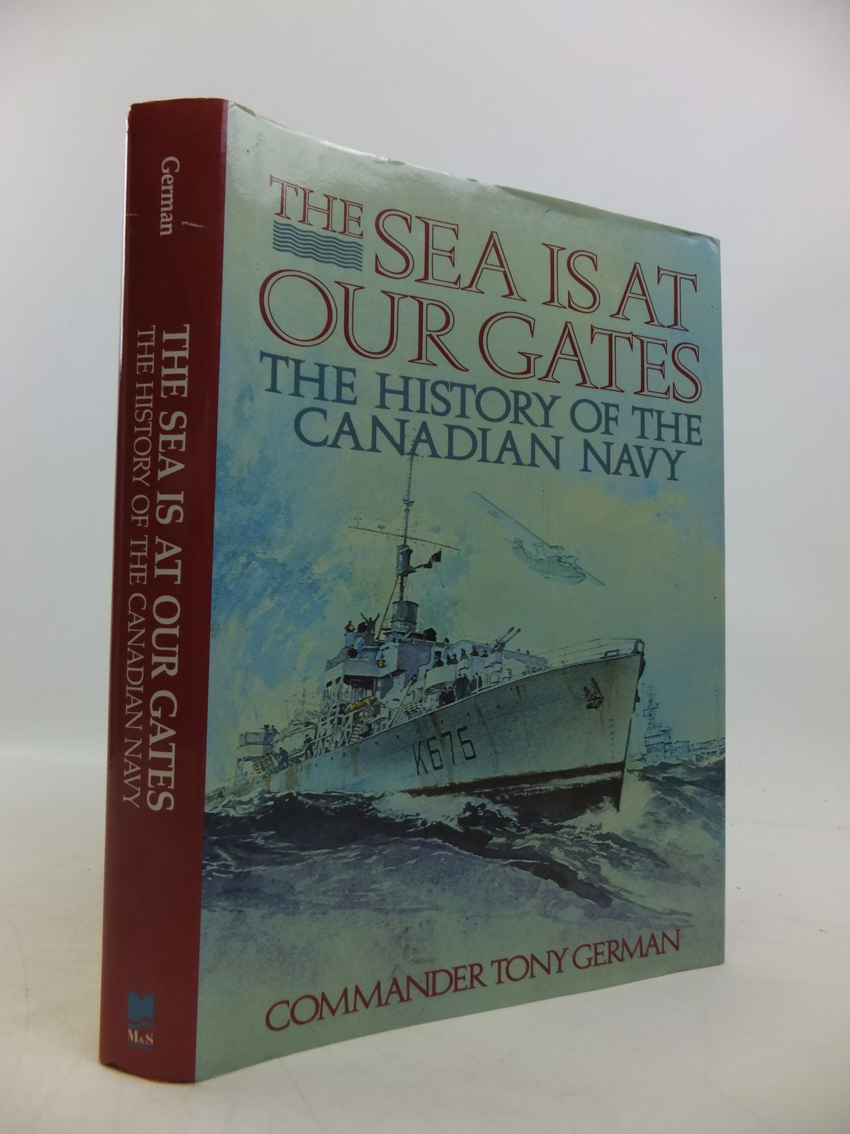 Photo of THE SEA IS AT OUR GATES: THE HISTORY OF THE CANADIAN NAVY written by German, Tony published by McClelland & Stewart (STOCK CODE: 1811627)  for sale by Stella & Rose's Books