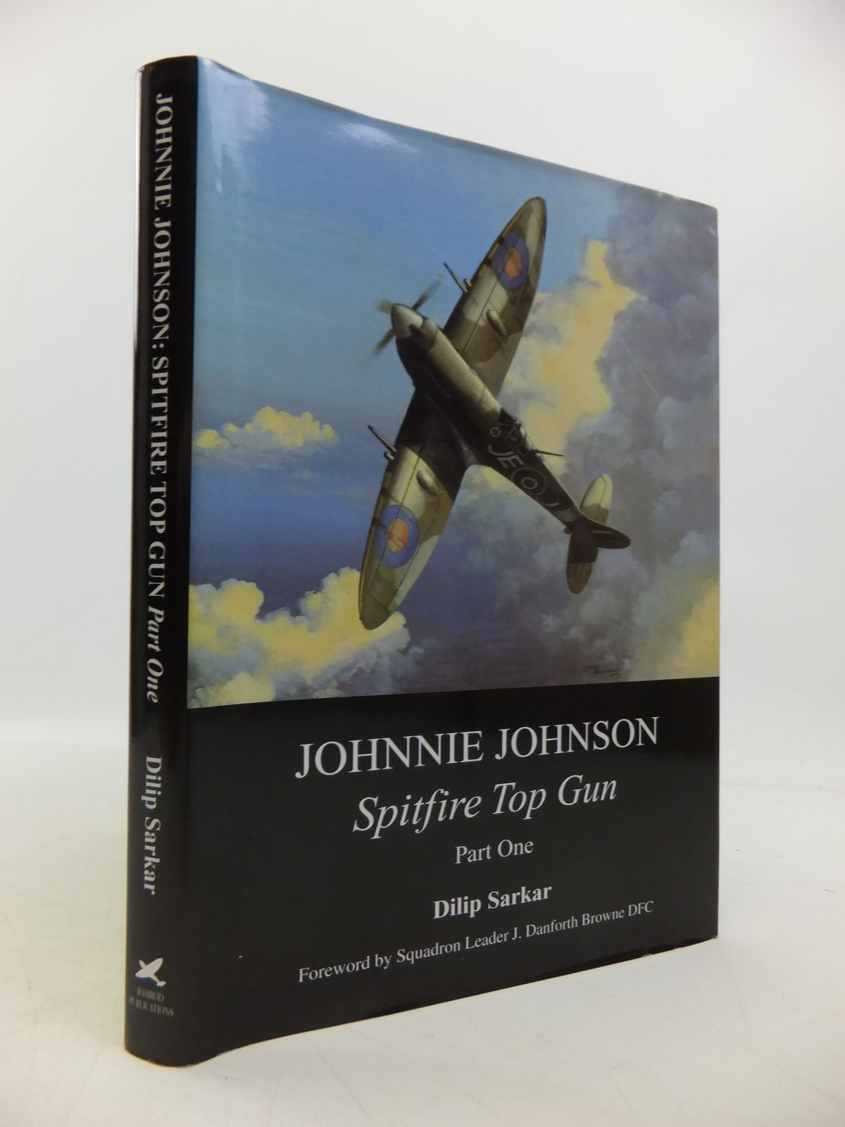 Photo of JOHNNIE JOHNSON SPITFIRE TOP GUN PART ONE written by Sarkar, Dilip published by Ramrod Publications (STOCK CODE: 1811638)  for sale by Stella & Rose's Books