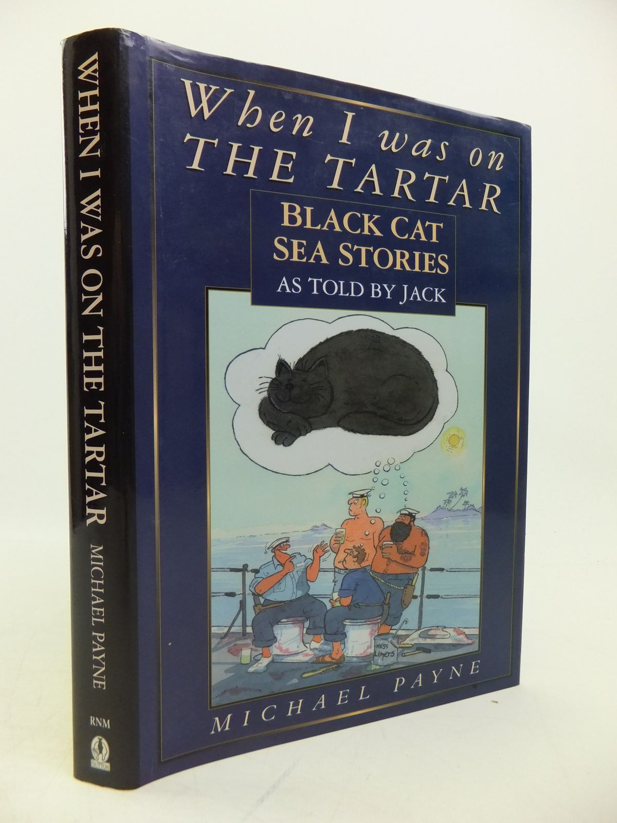 Photo of WHEN I WAS ON THE TARTAR: BLACK CAT SEA STORIES AS TOLD BY JACK written by Payne, Michael published by Royal Naval Museum (STOCK CODE: 1811734)  for sale by Stella & Rose's Books
