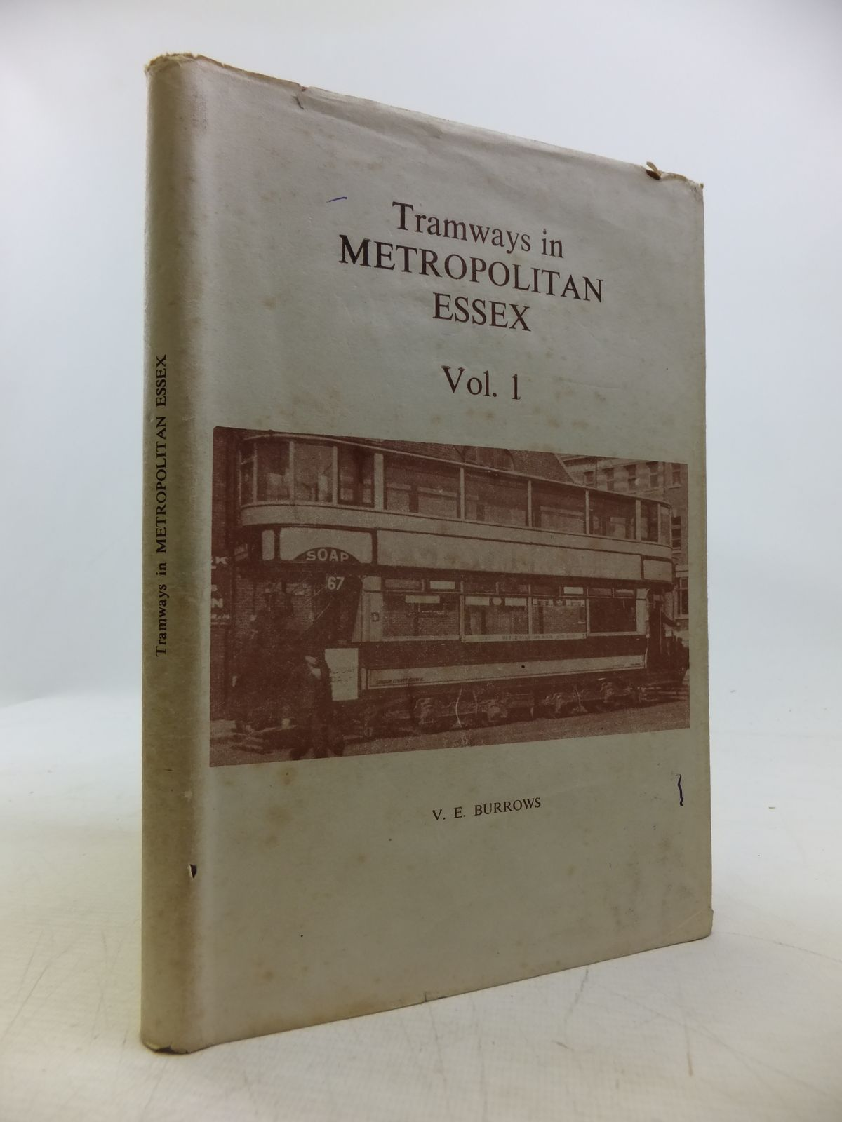Photo of TRAMWAYS IN METROPOLITAN ESSEX VOLUME I written by Burrows, V.E. published by The Advertiser Press Ltd. (STOCK CODE: 1811738)  for sale by Stella & Rose's Books