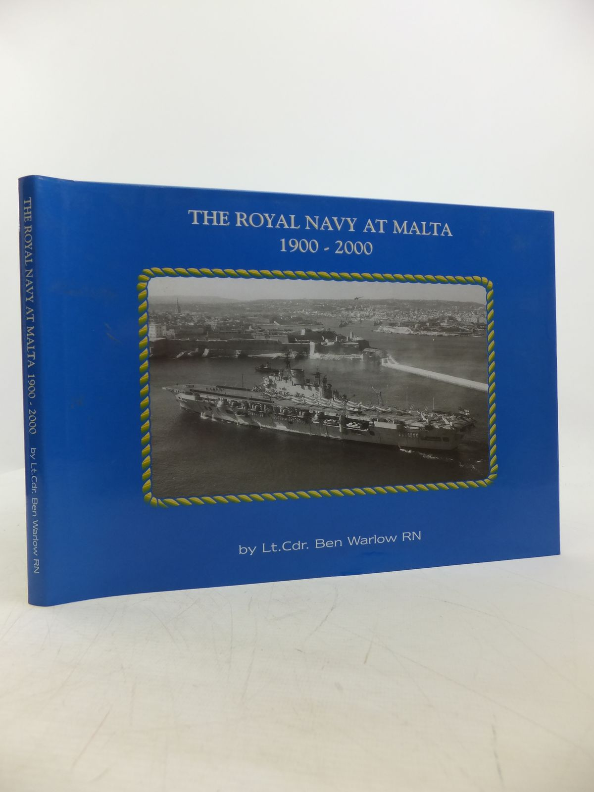 Photo of THE ROYAL NAVY AT MALTA 1900-2000 written by Warlow, Ben published by Maritime Books (STOCK CODE: 1811743)  for sale by Stella & Rose's Books
