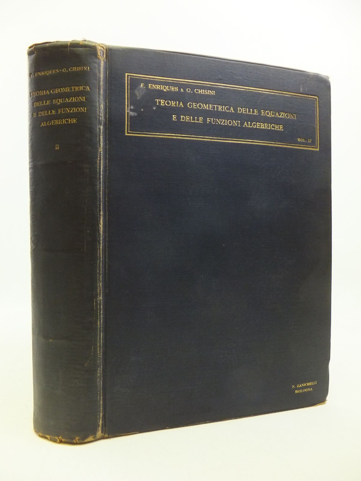 Photo of LEZIONI SULLA TEORIA GEOMETRICA DELLE EQUAZIONI E DELLE FUNZIONI ALGEBRICHE VOLUME II written by Enriques, Federigo<br />Chisini, O. published by Nicola Zanichelli (STOCK CODE: 1811780)  for sale by Stella & Rose's Books