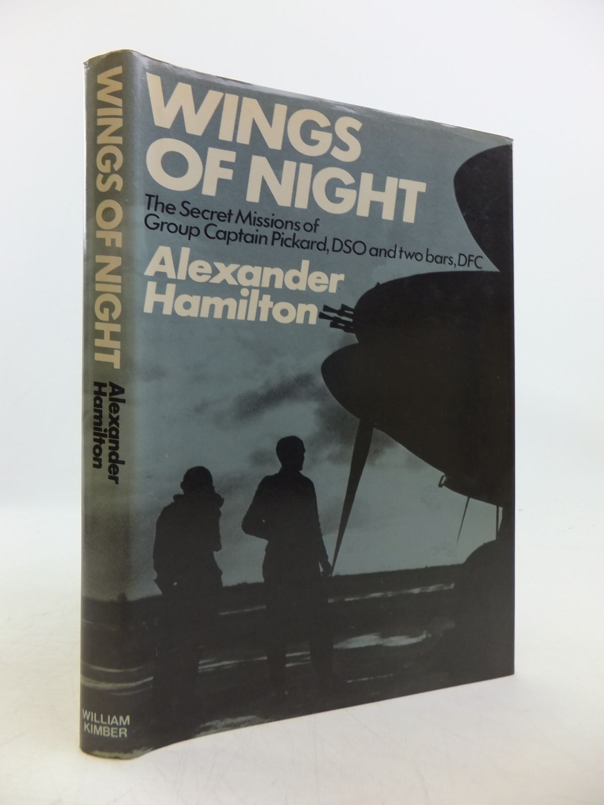 Photo of WINGS OF NIGHT: THE SECRET MISSIONS OF GROUP CAPTAIN CHARLES PICKARD DSO AND TWO BARS DFC written by Hamilton, Alexander published by William Kimber (STOCK CODE: 1811797)  for sale by Stella & Rose's Books