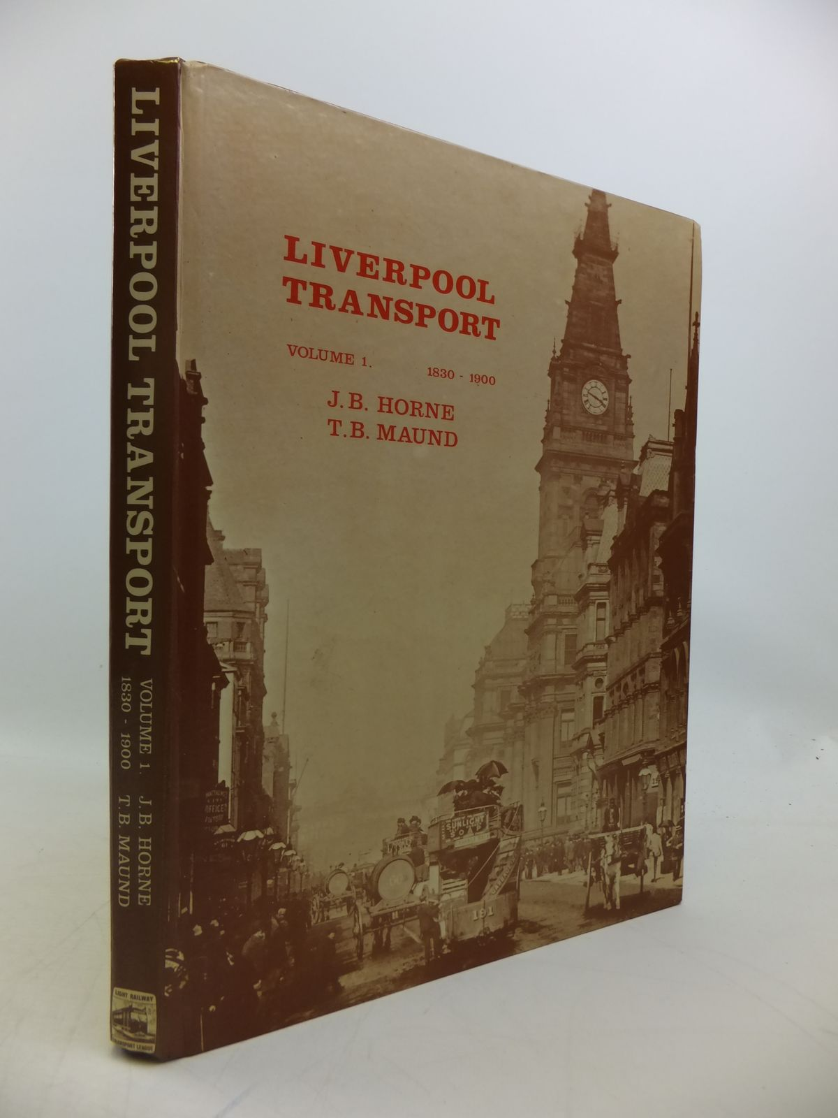 Photo of LIVERPOOL TRANSPORT VOLUME 1 1830-1900 written by Horne, J.B.<br />Maund, T.B. published by The Light Railway Transport League (STOCK CODE: 1811814)  for sale by Stella & Rose's Books