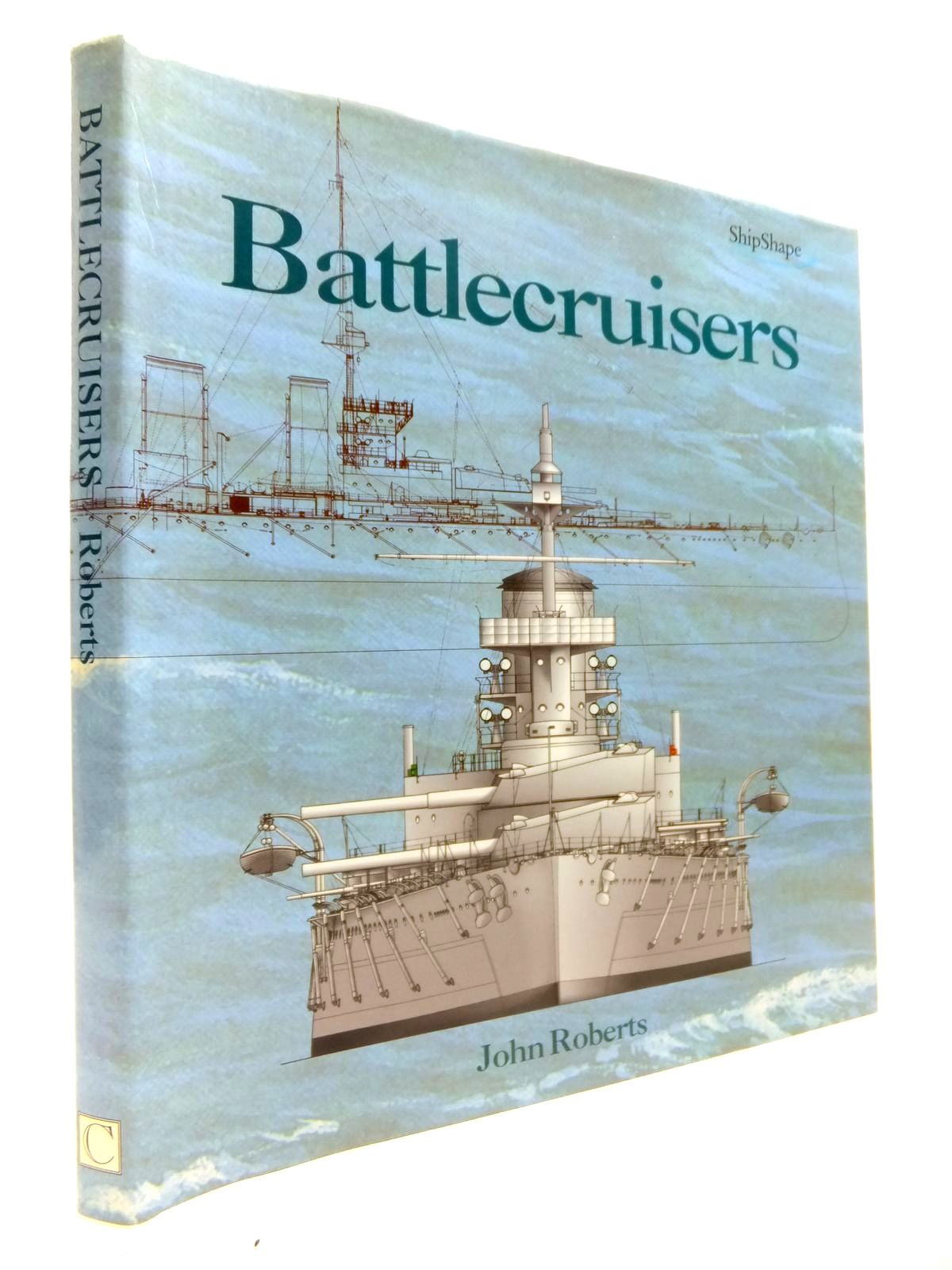 Photo of BATTLECRUISERS written by Roberts, John published by Chatham Publishing (STOCK CODE: 1811930)  for sale by Stella & Rose's Books