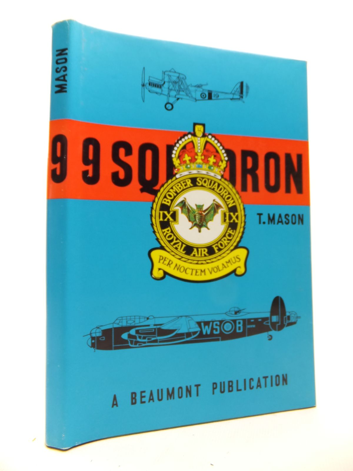Photo of THE HISTORY OF 9 SQUADRON ROYAL AIR FORCE written by Mason, T. published by Beaumont Aviation Literature (STOCK CODE: 1811958)  for sale by Stella & Rose's Books