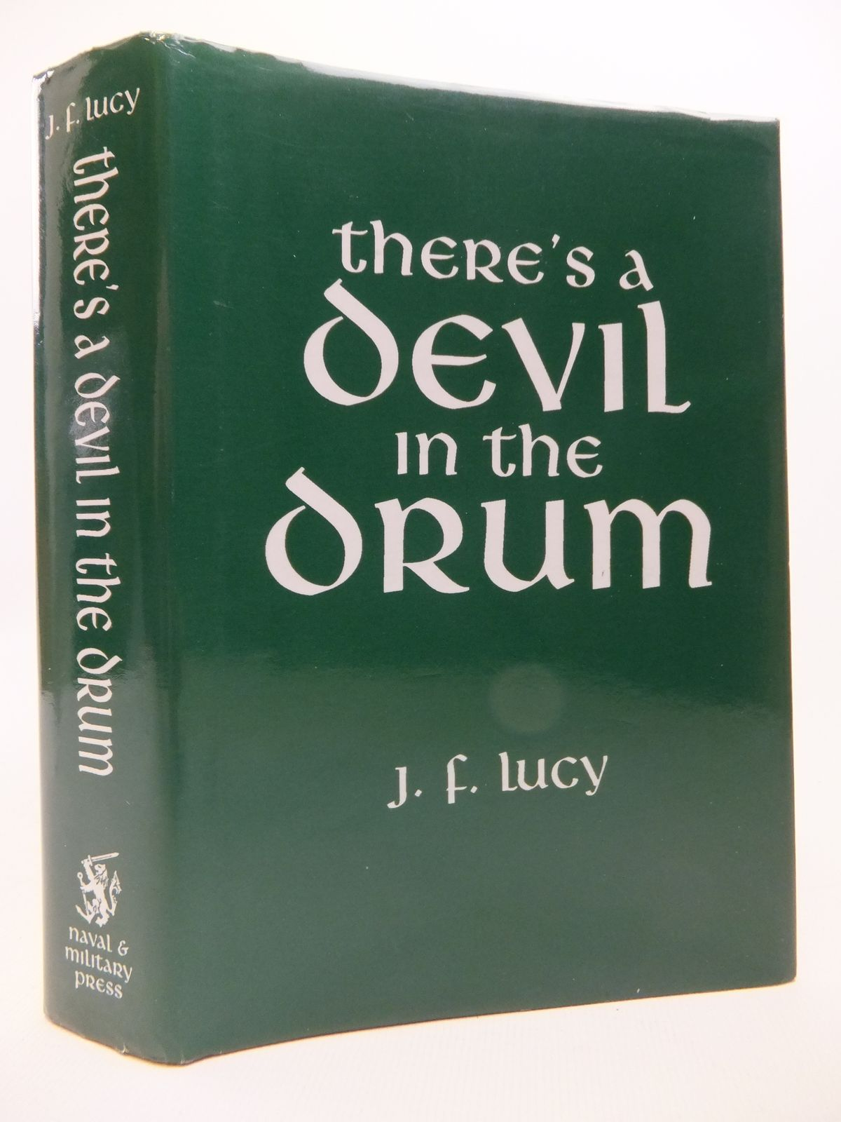 Photo of THERE'S A DEVIL IN THE DRUM written by Lucy, John F. published by The Naval & Military Press Ltd. (STOCK CODE: 1811961)  for sale by Stella & Rose's Books