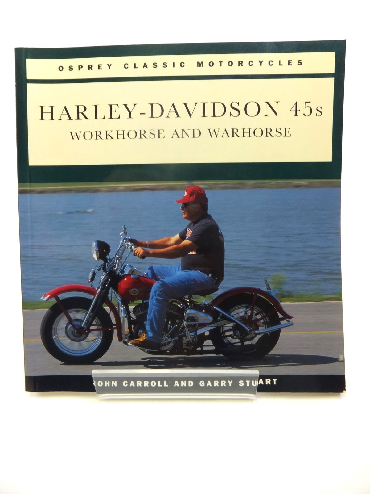 Photo of HARLEY-DAVIDSON 45S WORKHORSE AND WARHORSE written by Carroll, John<br />Stuart, Garry published by Osprey Automotive (STOCK CODE: 1812006)  for sale by Stella & Rose's Books