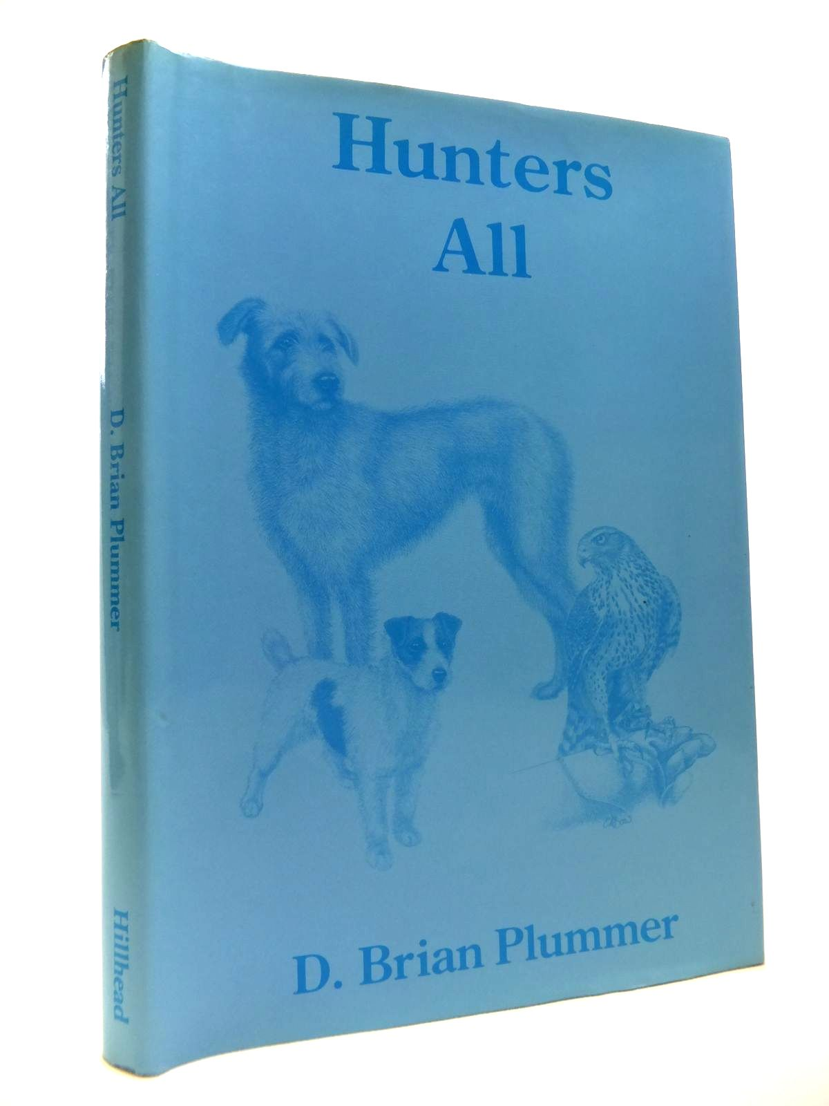 Photo of HUNTERS ALL written by Plummer, David Brian illustrated by Knowelden, Martin published by Hillhead Publications (STOCK CODE: 1812033)  for sale by Stella & Rose's Books