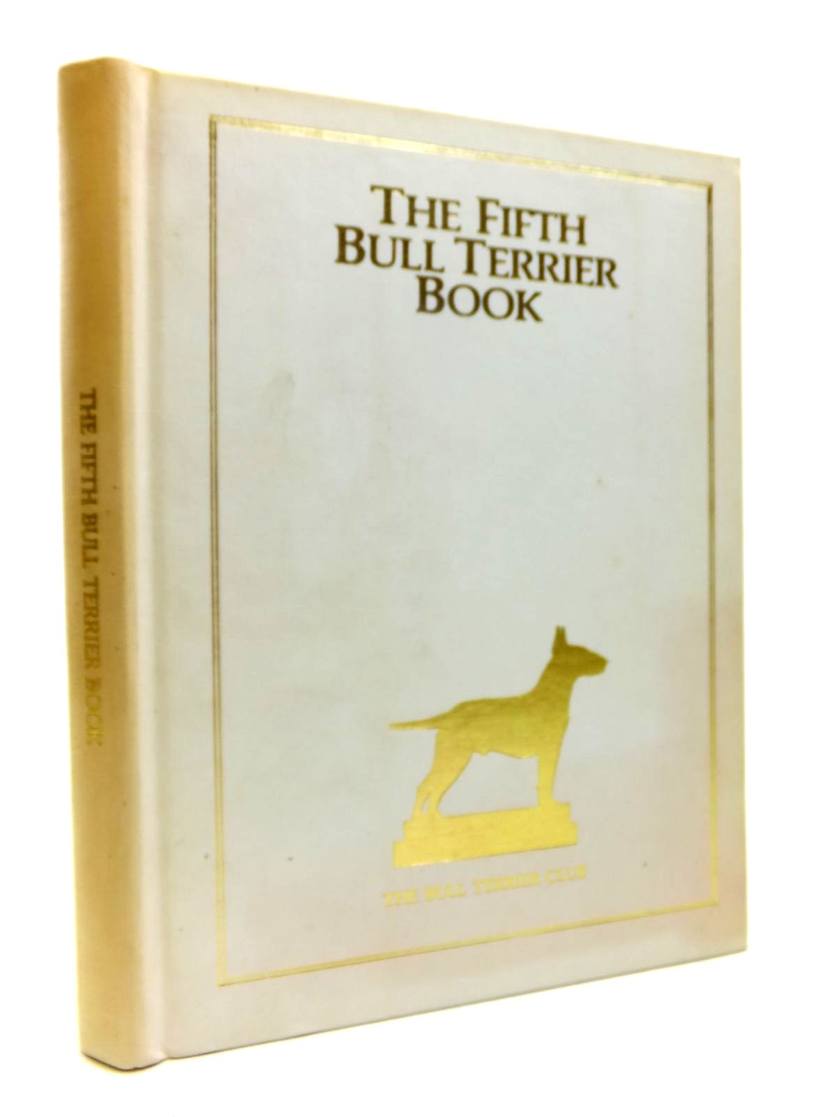 Photo of THE FIFTH BULL TERRIER BOOK written by O'Sweeten, Margaret published by The Bull Terrier Club (STOCK CODE: 1812043)  for sale by Stella & Rose's Books