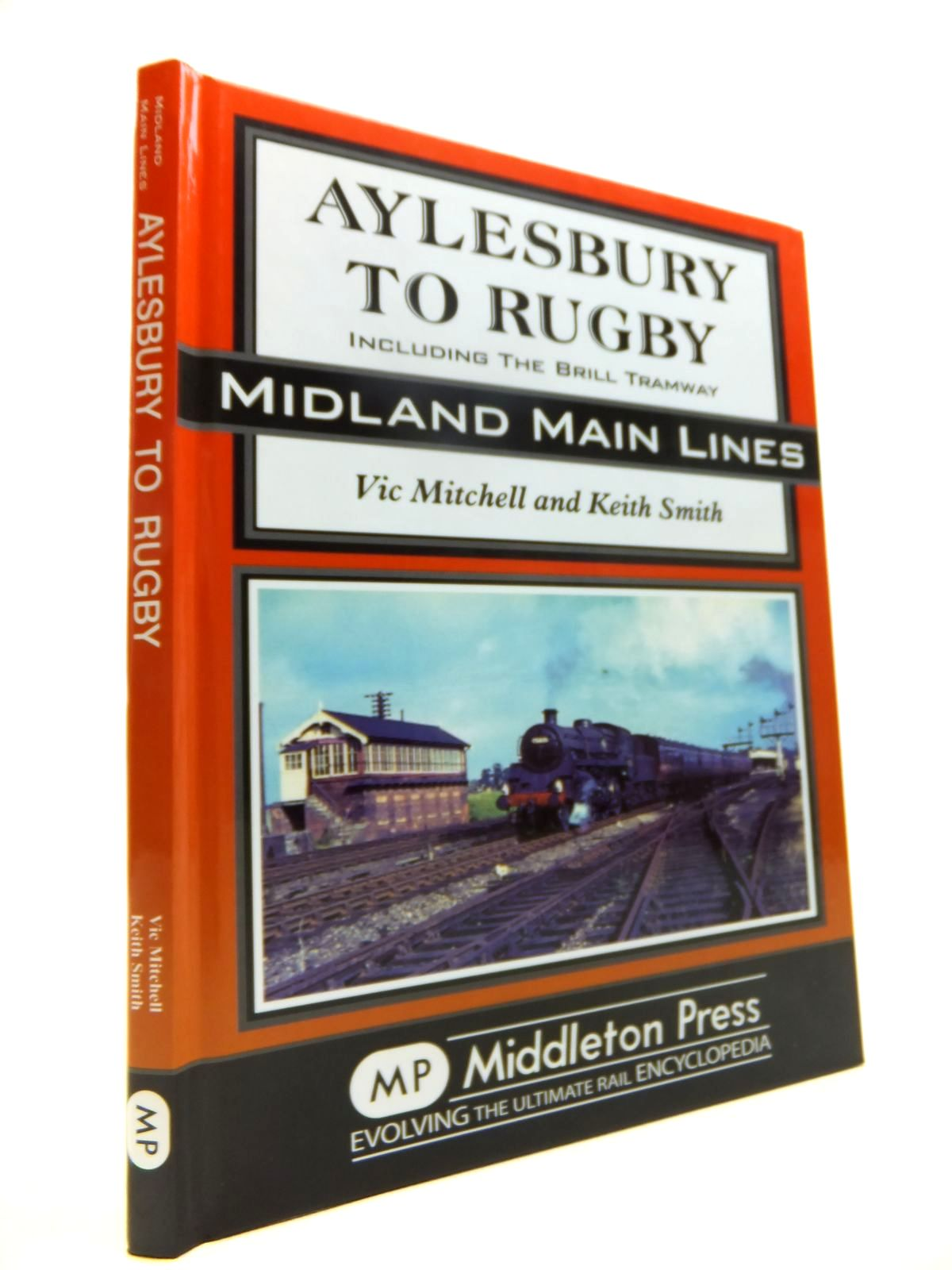 Photo of AYLESBURY TO RUGBY written by Mitchell, Vic<br />Smith, Keith published by Middleton Press (STOCK CODE: 1812054)  for sale by Stella & Rose's Books