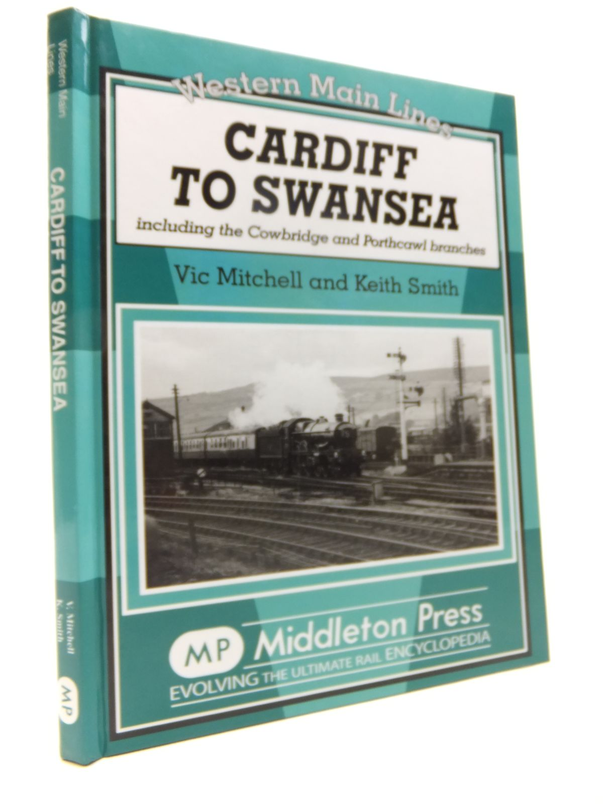 Photo of CARDIFF TO SWANSEA: INCLUDING THE COWBRIDGE AND PORTHCAWL BRANCHES (WESTERN MAIN LINES) written by Mitchell, Vic<br />Smith, Keith published by Middleton Press (STOCK CODE: 1812060)  for sale by Stella & Rose's Books