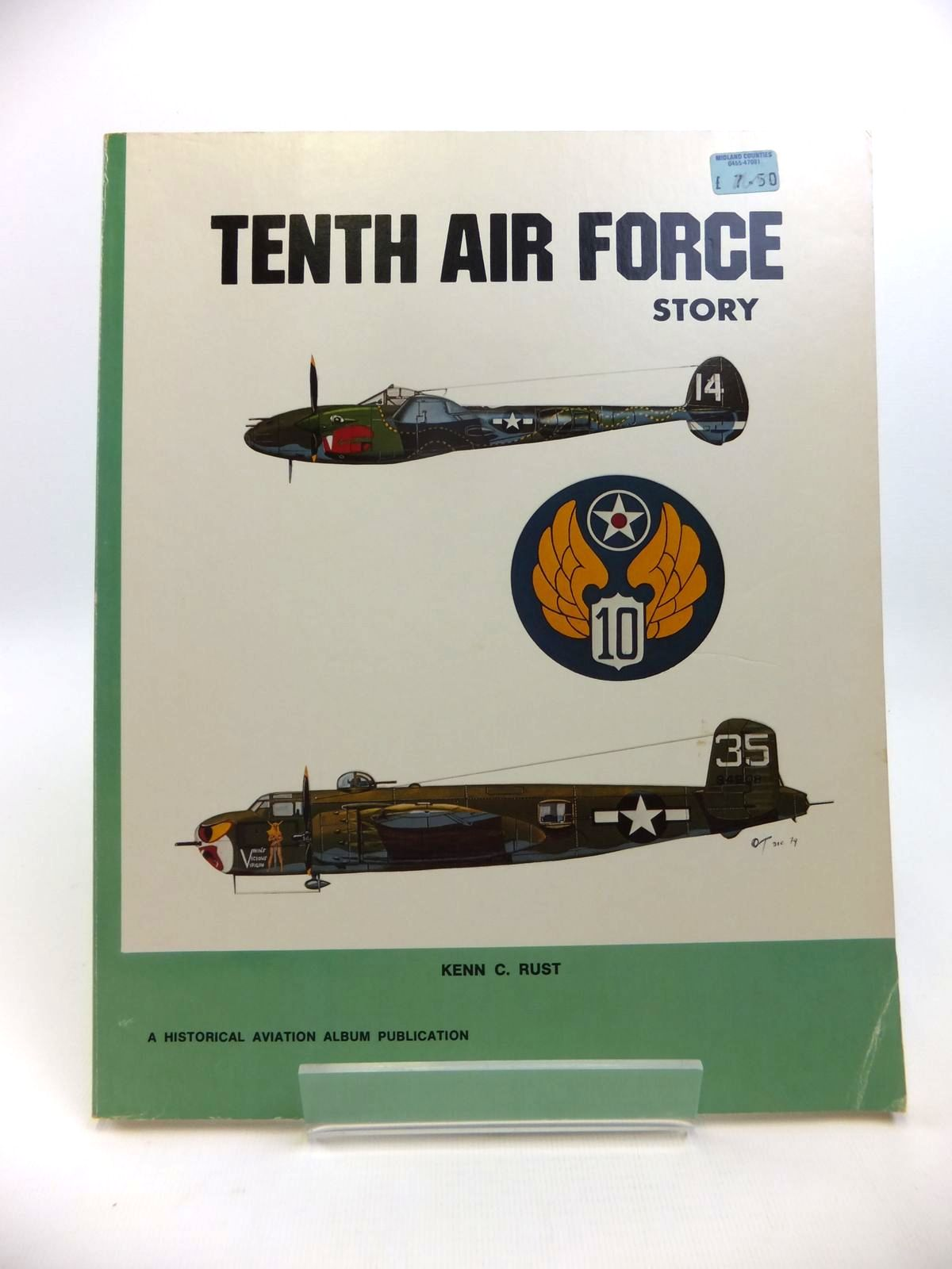 Photo of TENTH AIR FORCE STORY IN WORLD WAR II written by Rust, Kenn C. published by Historical Aviation Album (STOCK CODE: 1812085)  for sale by Stella & Rose's Books