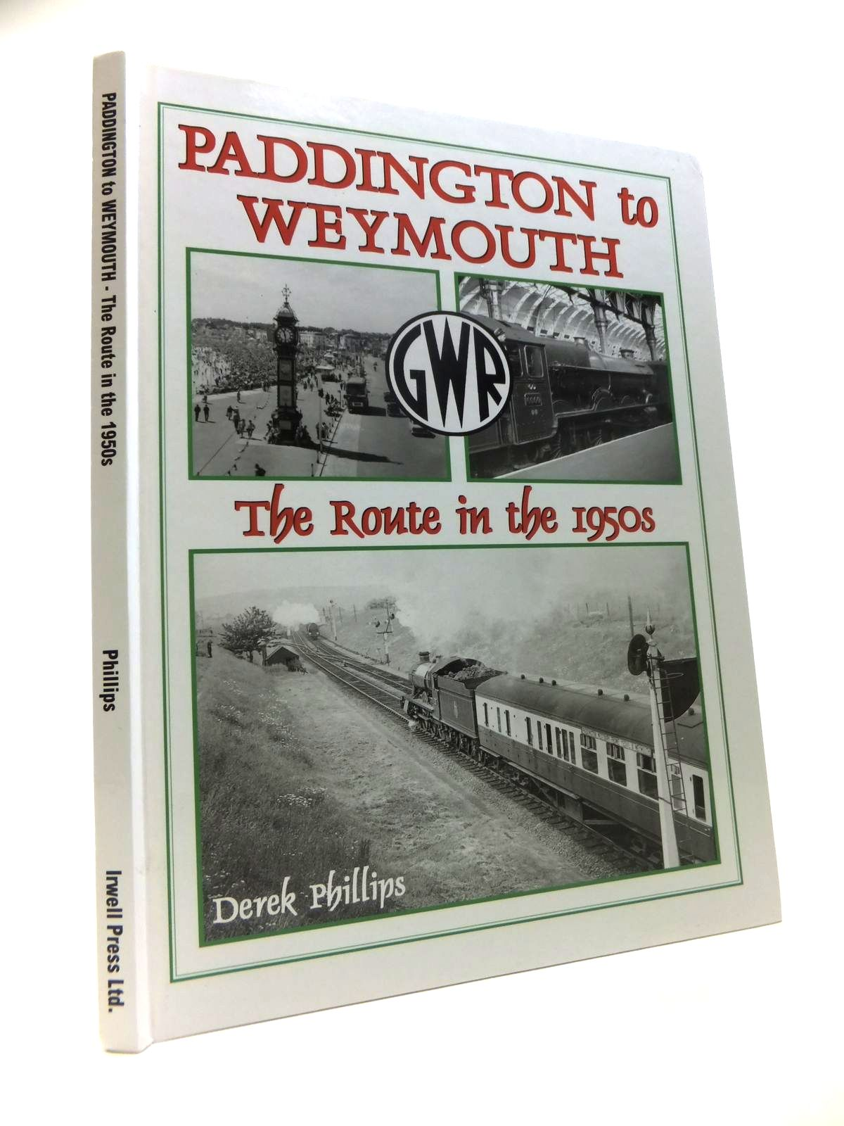 Photo of PADDINGTON TO WEYMOUTH GWR THE ROUTE IN THE 1950S written by Phillips, Derek published by Irwell Press (STOCK CODE: 1812095)  for sale by Stella & Rose's Books