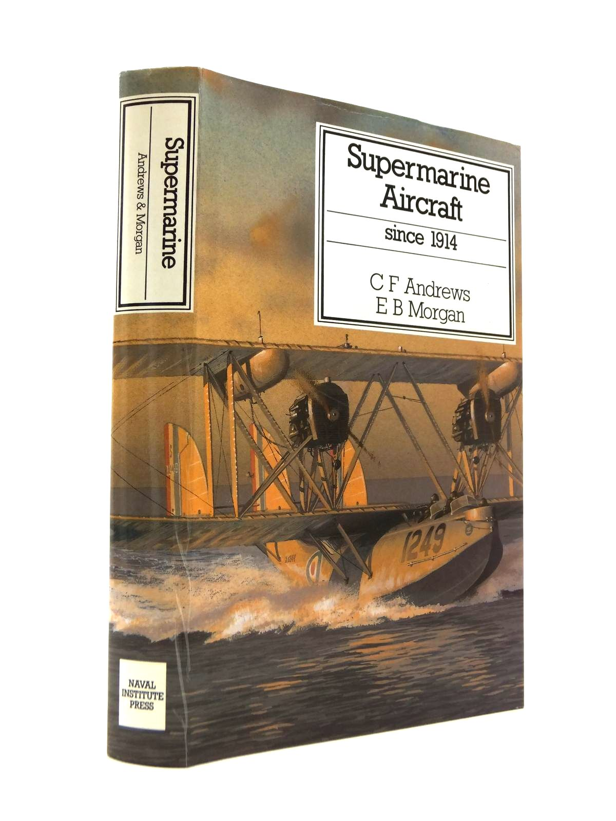 Photo of SUPERMARINE AIRCRAFT SINCE 1914 written by Andrews, C.F.<br />Morgan, E.B. published by Naval Institute Press (STOCK CODE: 1812100)  for sale by Stella & Rose's Books