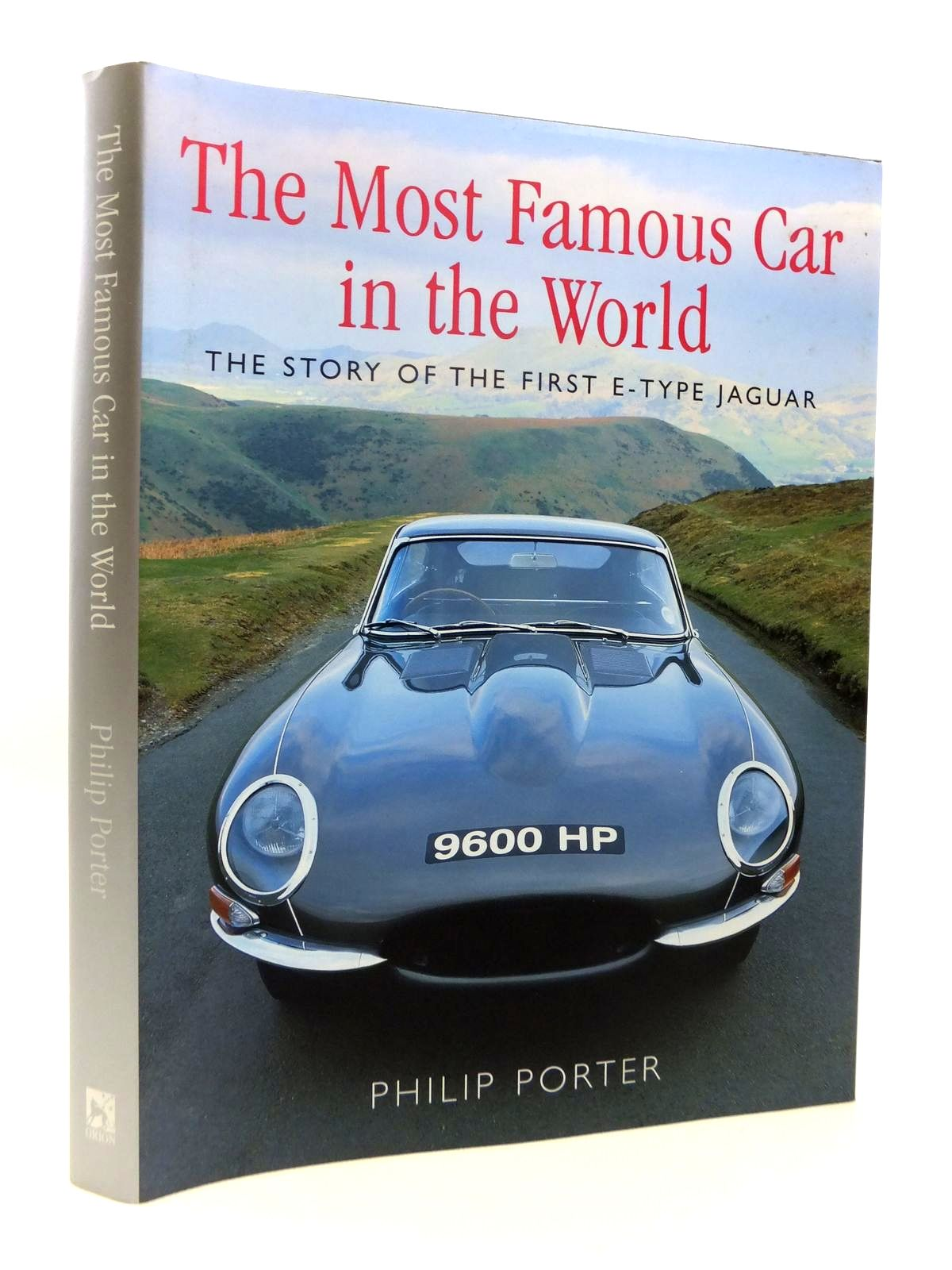 Photo of THE MOST FAMOUS CAR IN THE WORLD THE STORY OF THE FIRST E-TYPE JAGUAR written by Porter, Philip published by Orion (STOCK CODE: 1812143)  for sale by Stella & Rose's Books