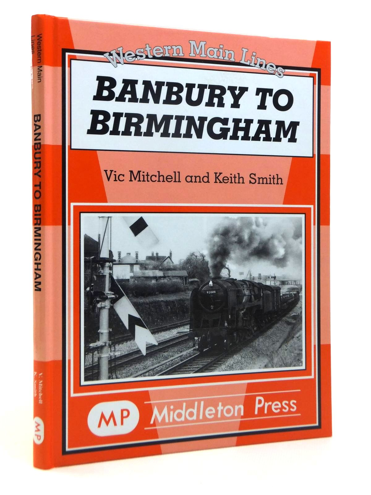 Photo of BANBURY TO BIRMINGHAM written by Mitchell, Vic<br />Smith, Keith published by Middleton Press (STOCK CODE: 1812174)  for sale by Stella & Rose's Books