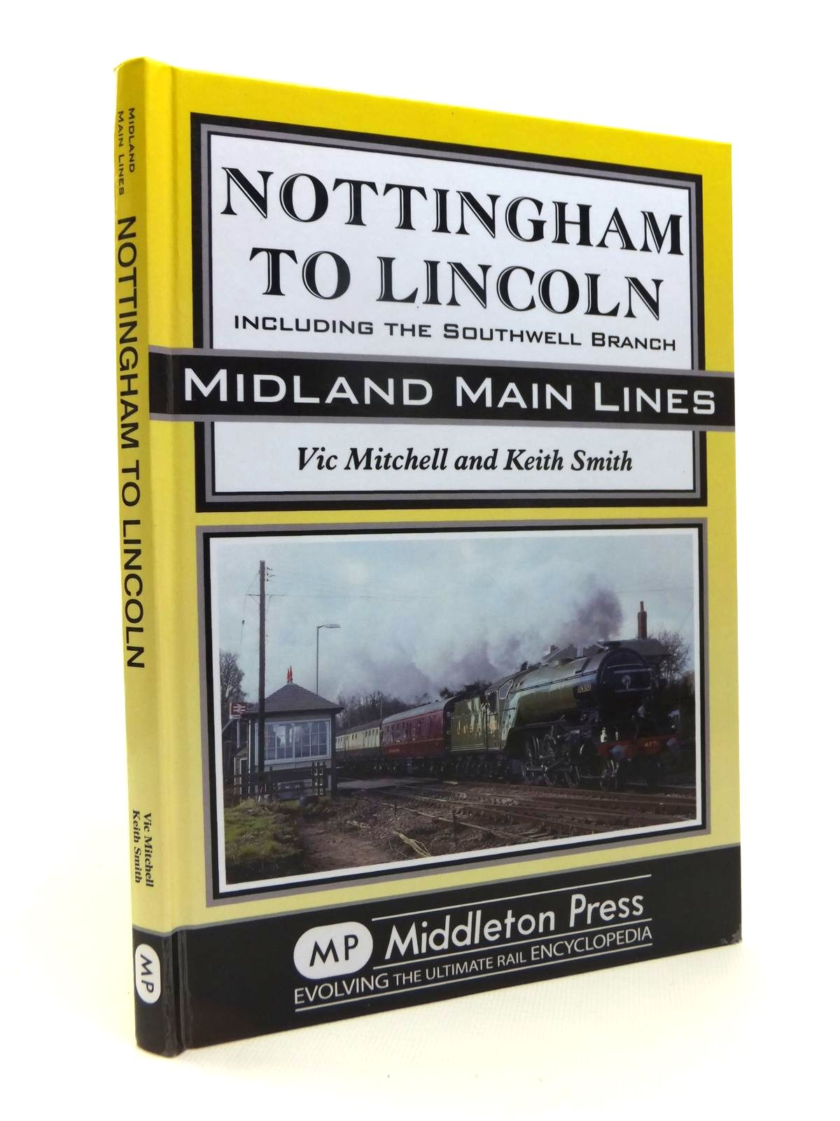 Photo of NOTTINGHAM TO LINCOLN INCLUDING THE SOUTHWELL BRANCH (MIDLAND MAIN LINES) written by Mitchell, Vic<br />Smith, Keith published by Middleton Press (STOCK CODE: 1812175)  for sale by Stella & Rose's Books