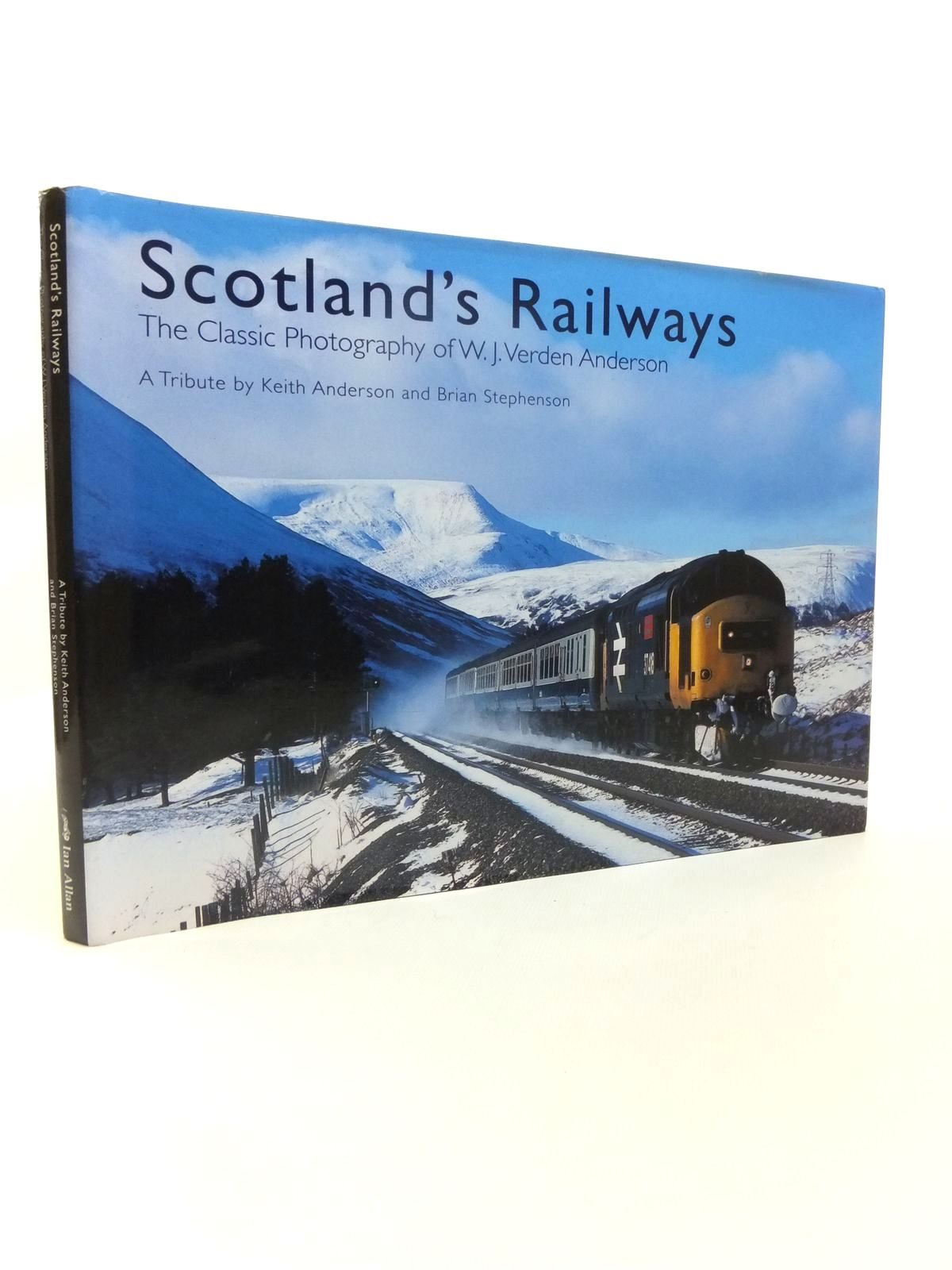 Photo of SCOTLAND'S RAILWAYS THE CLASSIC PHOTOGRAPHY OF W.J. VERDEN ANDERSON written by Anderson, Keith<br />Stephenson, Brian published by Ian Allan (STOCK CODE: 1812185)  for sale by Stella & Rose's Books