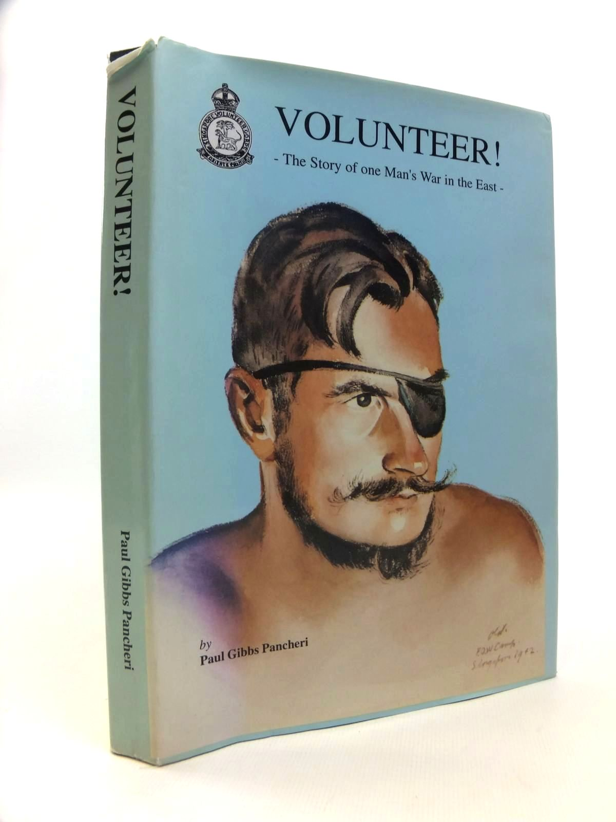 Author Paul Gibbs >> Volunteer The Story Of One Man S War In The East Written By