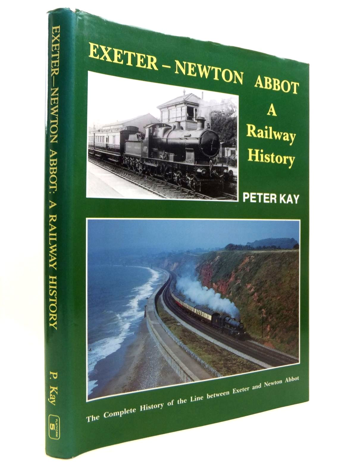 Photo of EXETER - NEWTON ABBOT A RAILWAY HISTORY written by Kay, Peter published by Platform 5 (STOCK CODE: 1812227)  for sale by Stella & Rose's Books