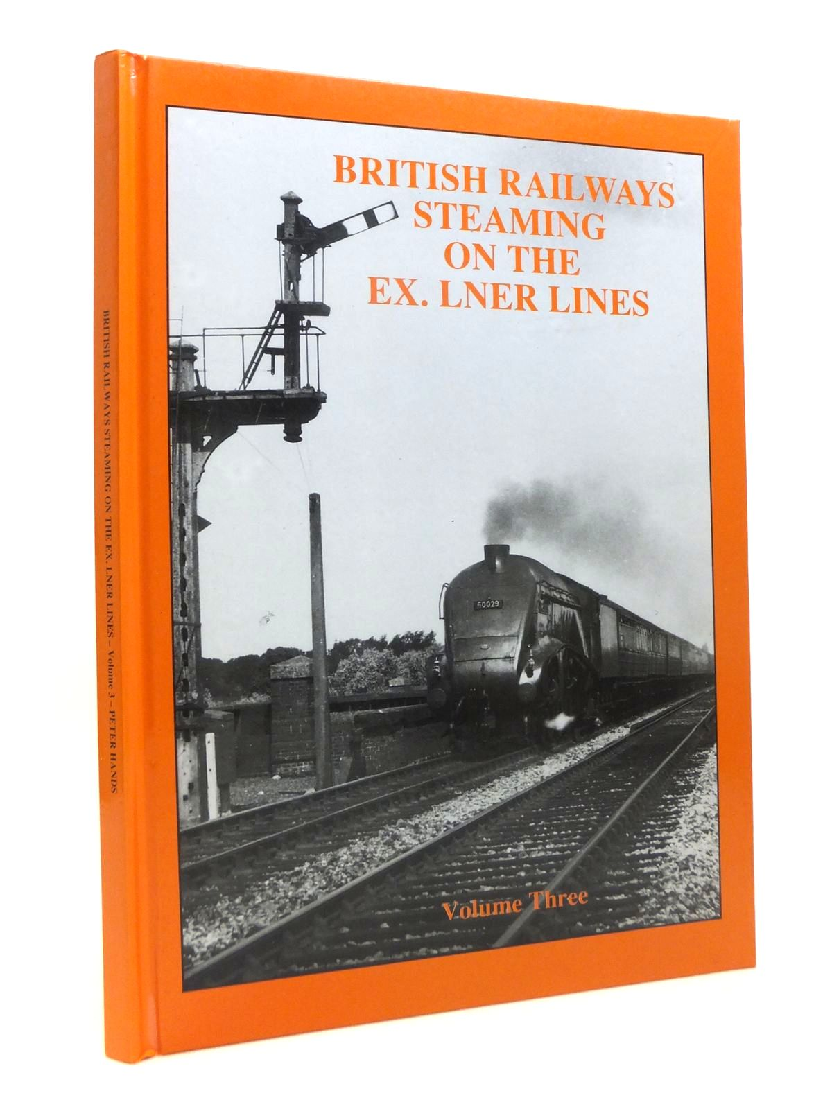 Photo of BRITISH RAILWAYS STEAMING ON THE EX. LNER LINES VOLUME THREE written by Hands, Peter published by Defiant Publications (STOCK CODE: 1812250)  for sale by Stella & Rose's Books