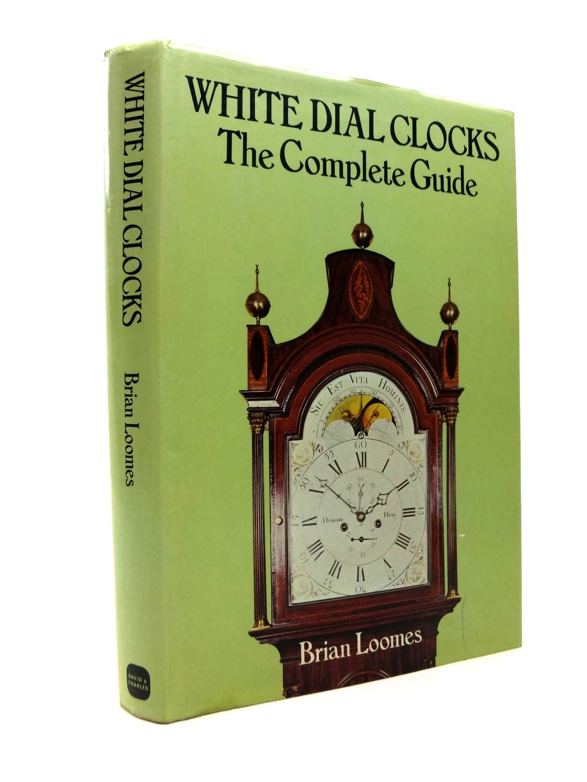 Photo of WHITE DIAL CLOCKS THE COMPLETE GUIDE written by Loomes, Brian published by David & Charles (STOCK CODE: 1812313)  for sale by Stella & Rose's Books