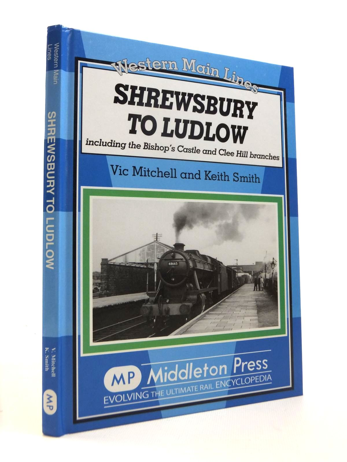 Photo of SHREWSBURY TO LUDLOW: INCLUDING BISHOP'S CASTLE AND CLEE HILL BRANCHES (WESTERN MAIN LINES) written by Mitchell, Vic<br />Smith, Keith published by Middleton Press (STOCK CODE: 1812320)  for sale by Stella & Rose's Books