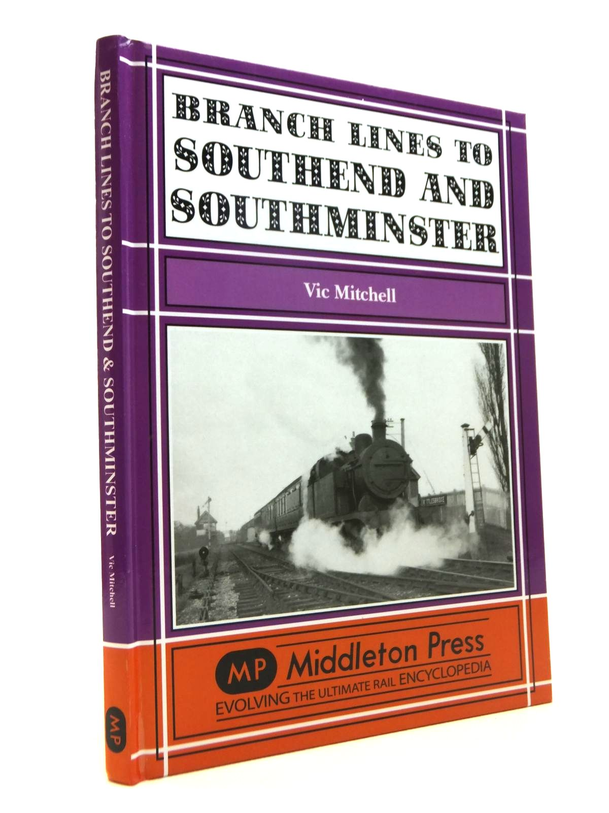 Photo of BRANCH LINES TO SOUTHEND AND SOUTHMINSTER written by Mitchell, Vic published by Middleton Press (STOCK CODE: 1812326)  for sale by Stella & Rose's Books