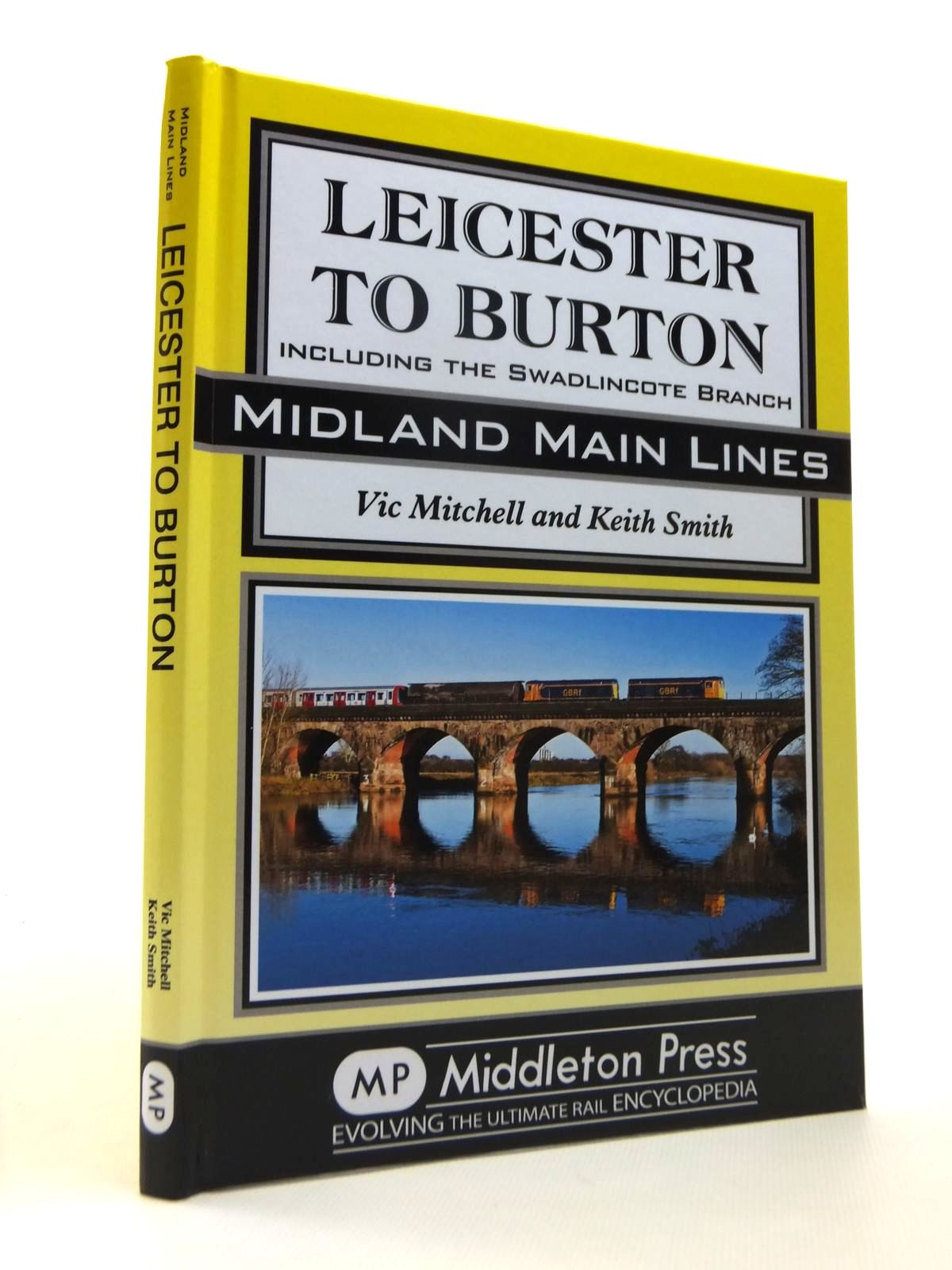 Photo of LEICESTER TO BURTON INCLUDING THE SWADLINCOTE BRANCH (MIDLAND MAIN LINES) written by Mitchell, Vic<br />Smith, Keith published by Middleton Press (STOCK CODE: 1812333)  for sale by Stella & Rose's Books