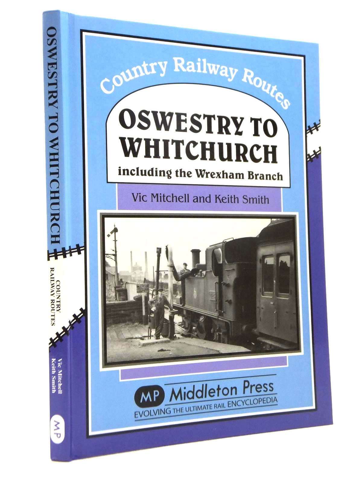 Photo of OSWESTRY TO WHITCHURCH INCLUDING THE WREXHAM BRANCH (COUNTRY RAILWAY ROUTES) written by Mitchell, Vic<br />Smith, Keith published by Middleton Press (STOCK CODE: 1812334)  for sale by Stella & Rose's Books