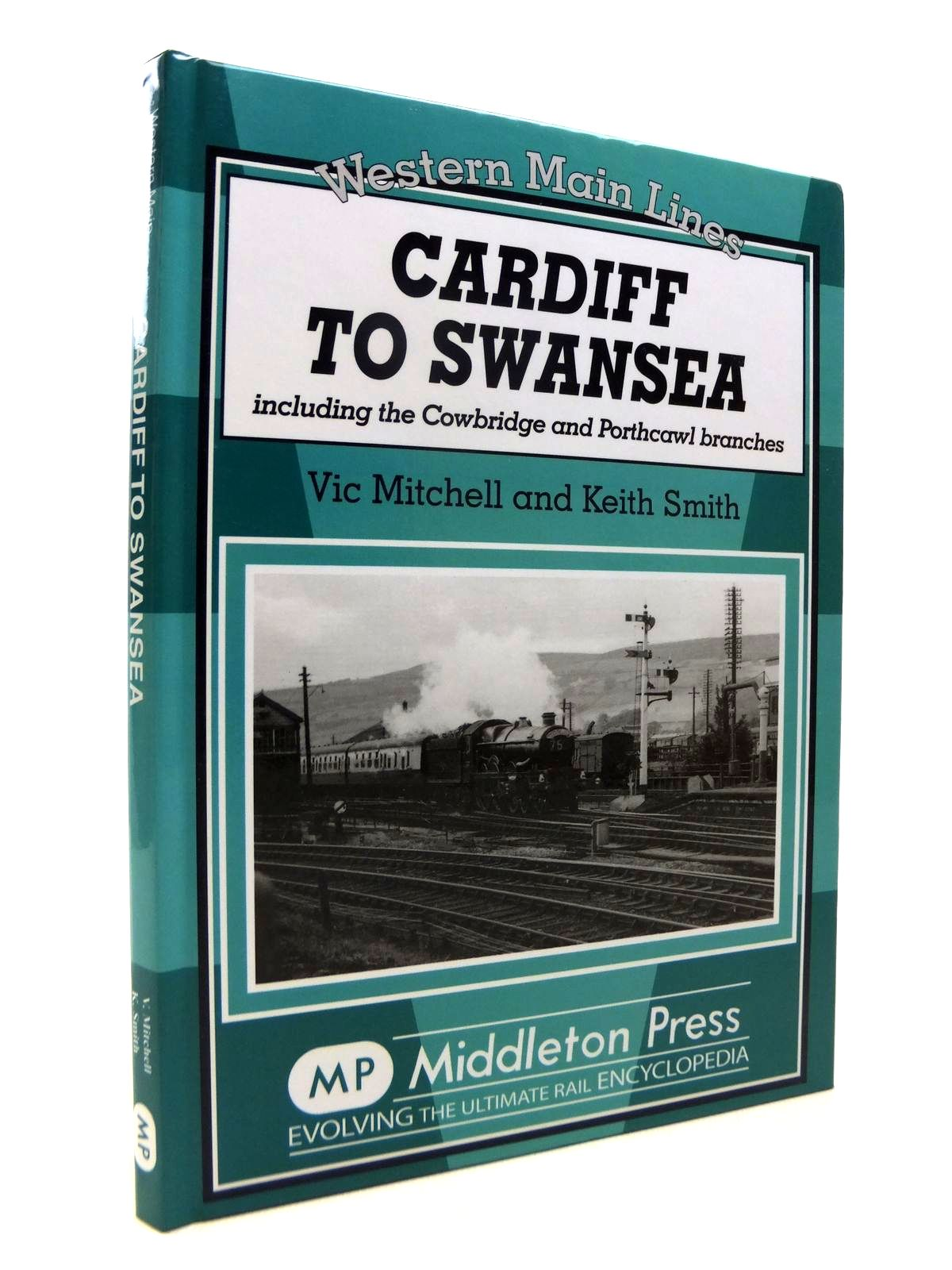 Photo of CARDIFF TO SWANSEA: INCLUDING THE COWBRIDGE AND PORTHCAWL BRANCHES (WESTERN MAIN LINES) written by Mitchell, Vic<br />Smith, Keith published by Middleton Press (STOCK CODE: 1812337)  for sale by Stella & Rose's Books