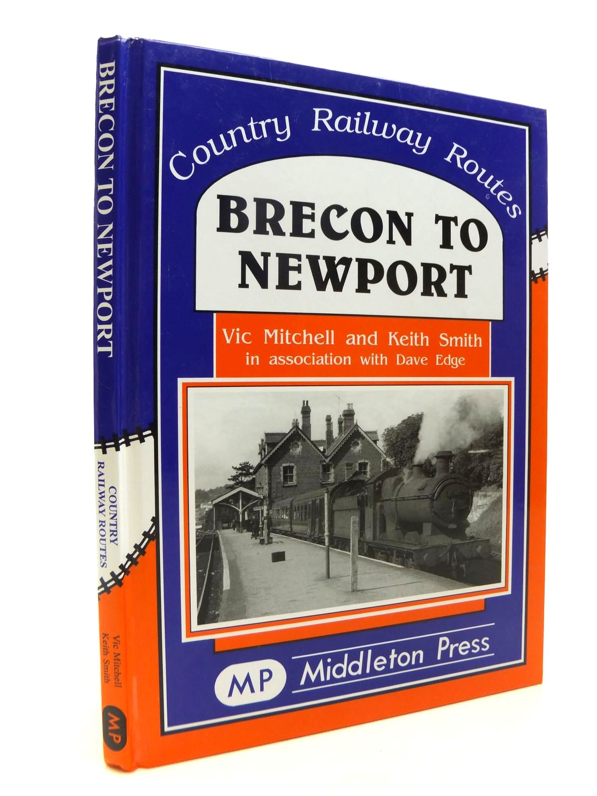 Photo of BRECON TO NEWPORT (COUNTRY RAILWAY ROUTES) written by Mitchell, Vic<br />Smith, Keith<br />Edge, Dave published by Middleton Press (STOCK CODE: 1812341)  for sale by Stella & Rose's Books
