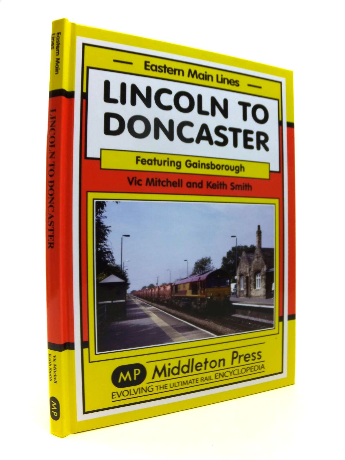 Photo of LINCOLN TO DONCASTER VIA GAINSBOROUGH (EASTERN MAIN LINES) written by Mitchell, Vic<br />Smith, Keith published by Middleton Press (STOCK CODE: 1812346)  for sale by Stella & Rose's Books