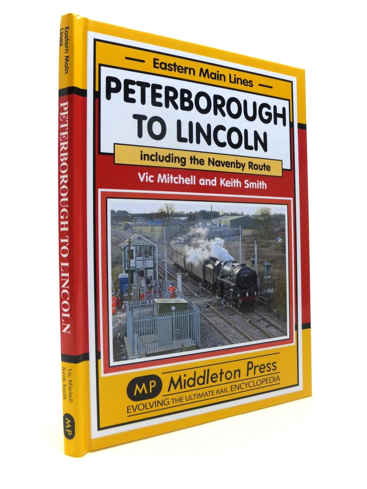 Photo of PETERBOROUGH TO LINCOLN INCLUDING THE NAVENBY ROUTE (EASTERN MAIN LINES) written by Mitchell, Vic<br />Smith, Keith published by Middleton Press (STOCK CODE: 1812349)  for sale by Stella & Rose's Books