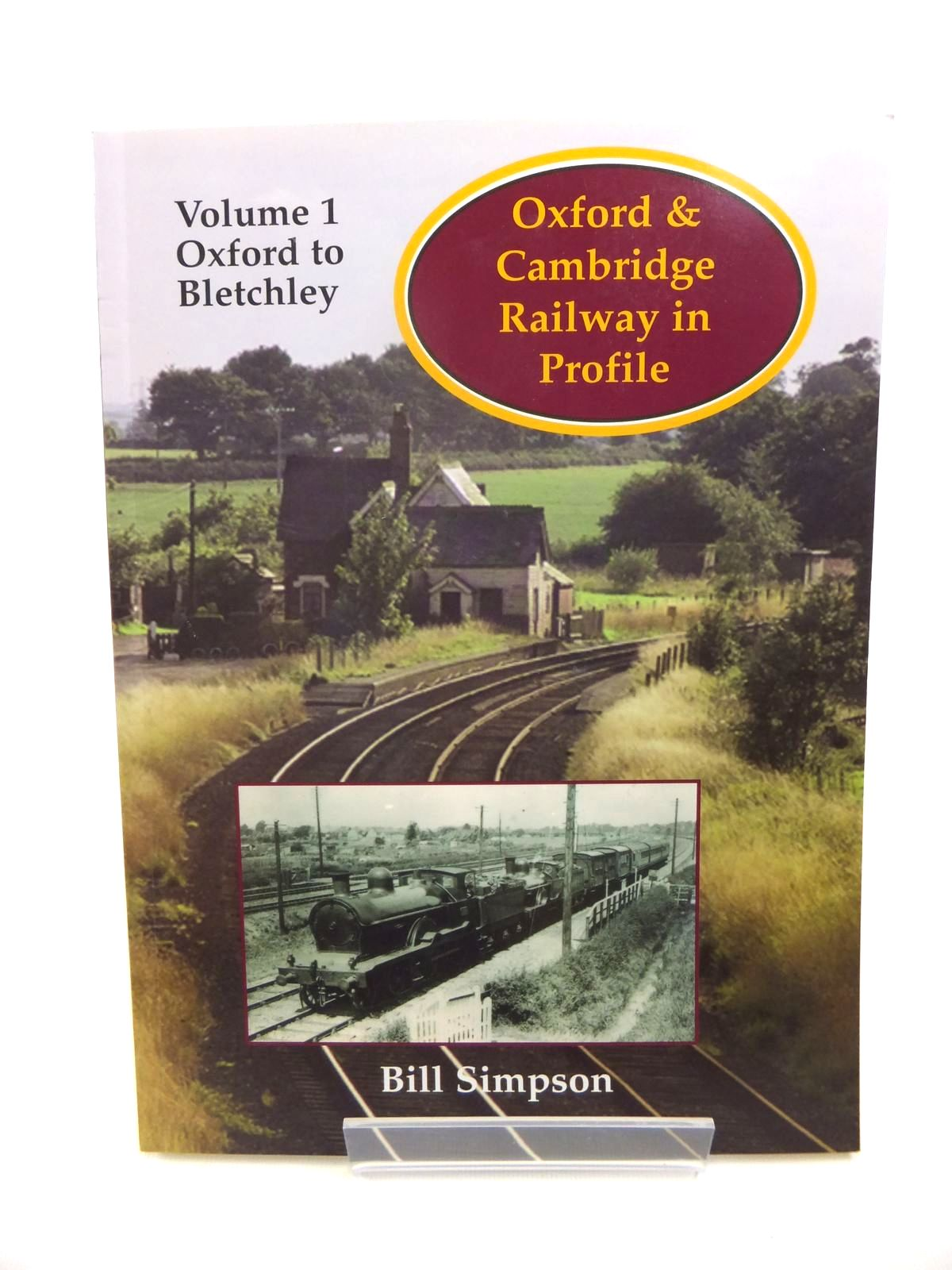 Photo of OXFORD TO CAMBRIDGE RAILWAY VOLUME 1 OXFORD TO BLETCHLEY written by Simpson, Bill published by Lamplight Publications (STOCK CODE: 1812354)  for sale by Stella & Rose's Books