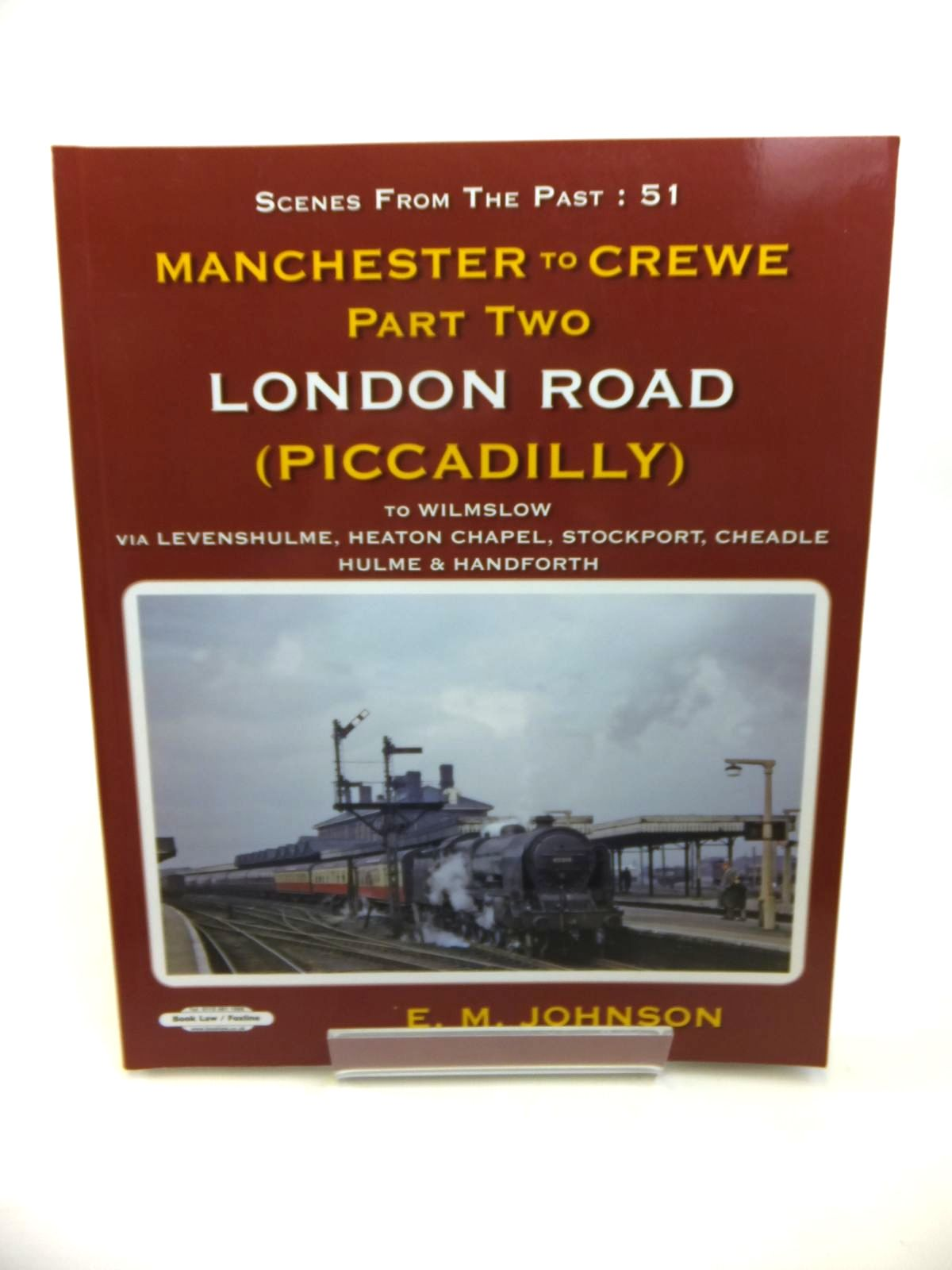 Photo of MANCHESTER TO CREWE PART TWO LONDON ROAD (PICCADILLY) written by Johnson, E.M. published by Book Law Publications (STOCK CODE: 1812357)  for sale by Stella & Rose's Books