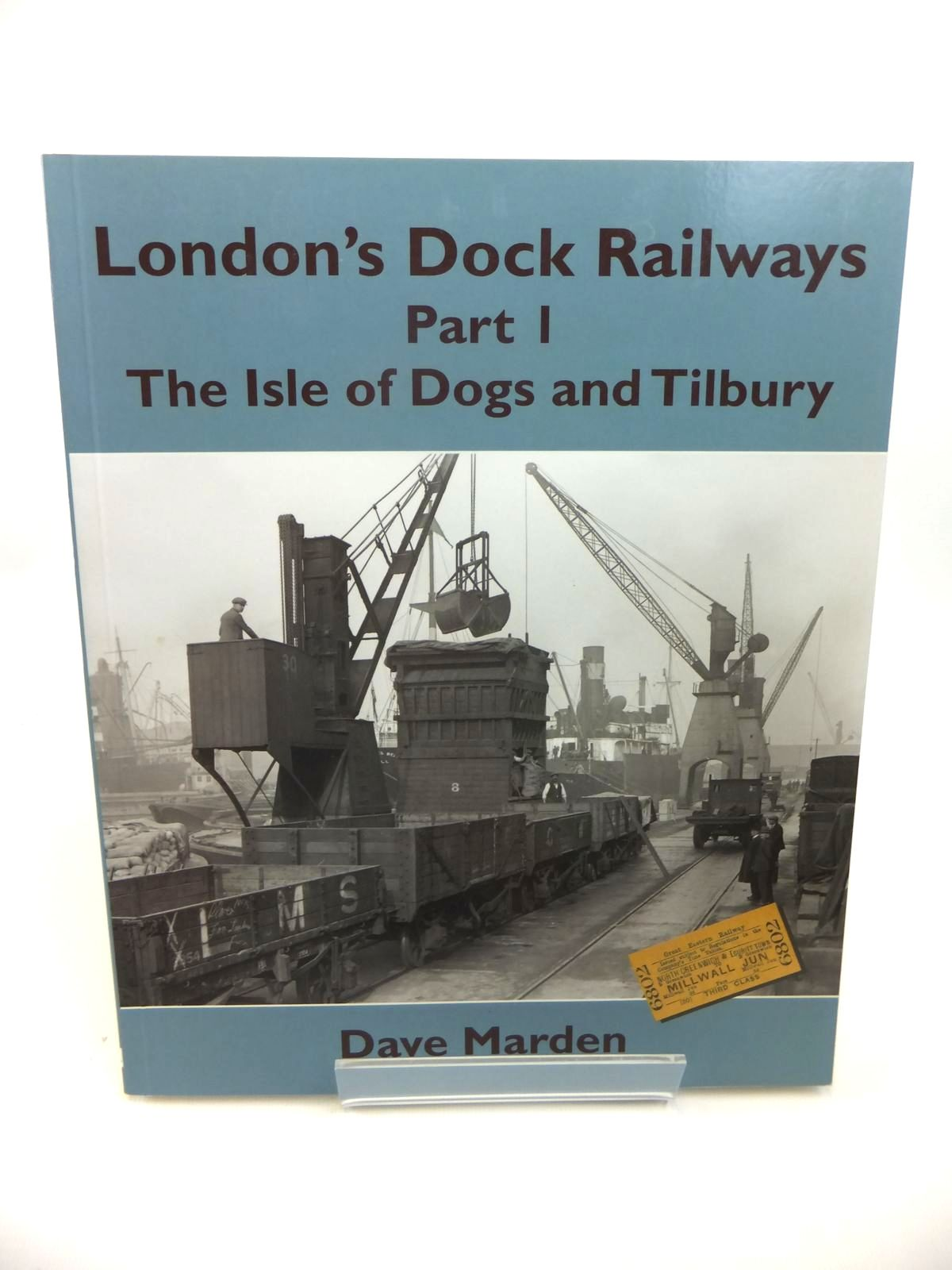 Photo of LONDON'S DOCK RAILWAYS PART 1: THE ISLE OF DOGS AND TILBURY written by Marden, Dave published by Kestrel Railway Books (STOCK CODE: 1812366)  for sale by Stella & Rose's Books