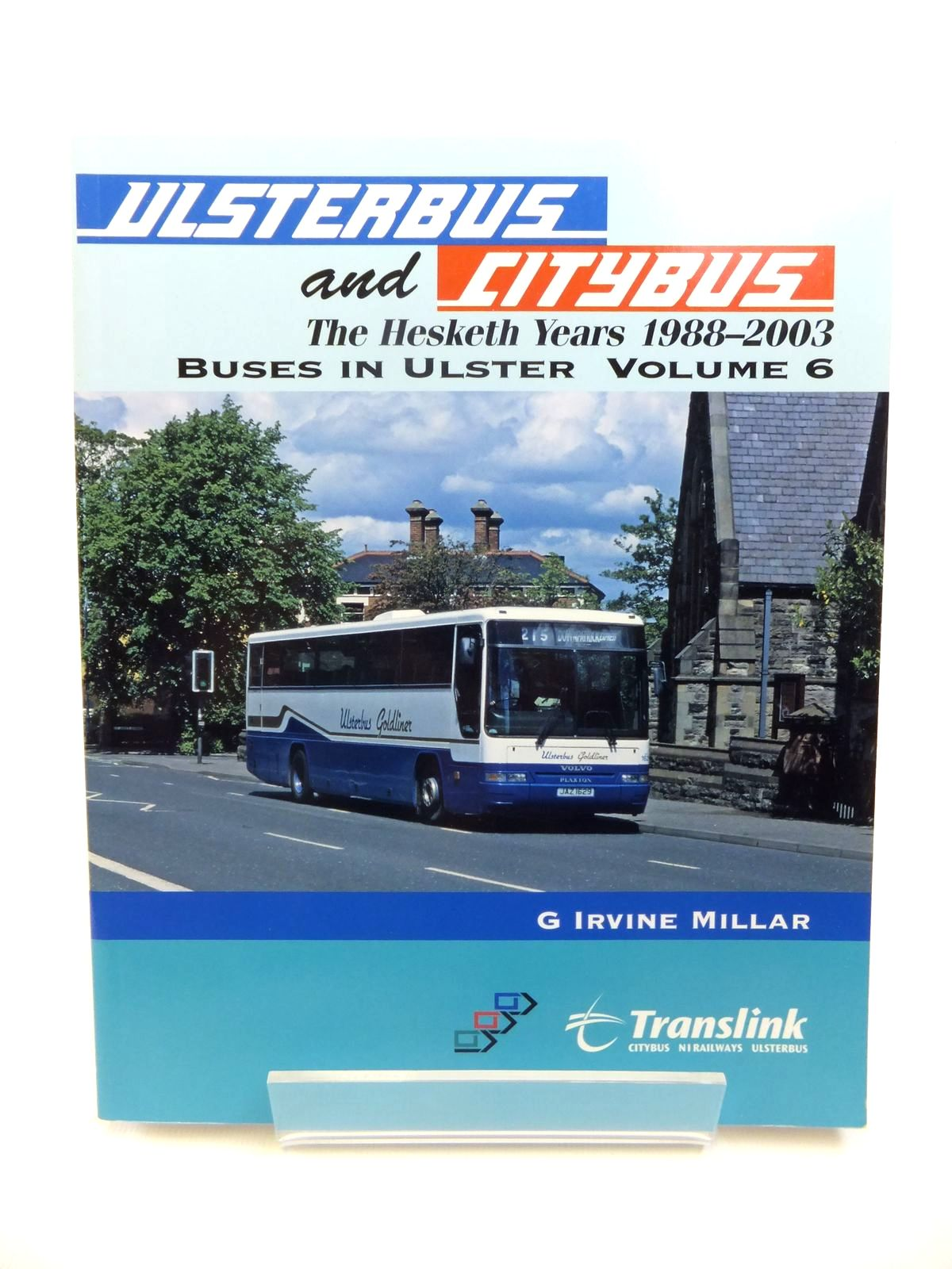 Photo of ULSTERBUS AND CITYBUS 1988-2003 THE HESKETH YEARS BUSES IN ULSTER VOLUME 6 written by Millar, G. Irvine published by Colourpoint Books (STOCK CODE: 1812391)  for sale by Stella & Rose's Books