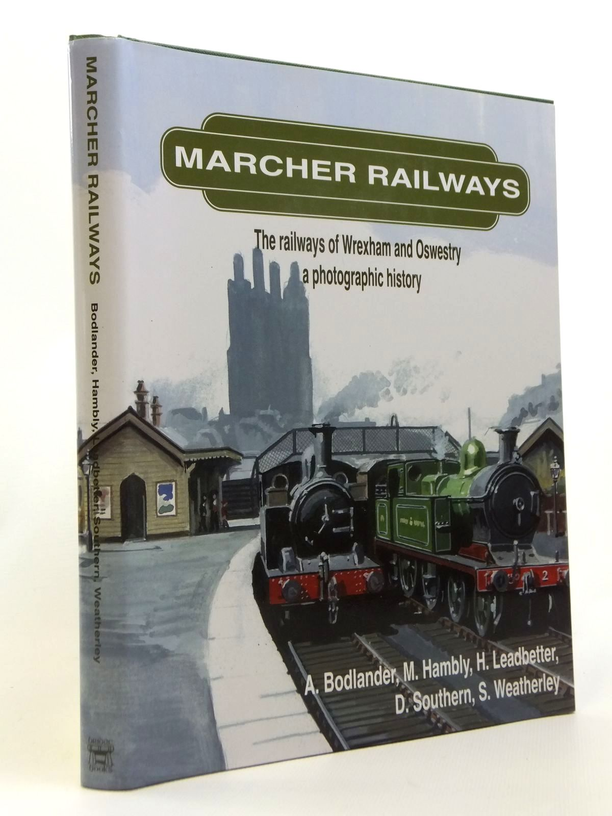 Photo of MARCHER RAILWAYS: THE RAILWAYS OF WREXHAM AND OSWESTRY A PHOTOGRAPHIC HISTORY written by Bodlander, A.<br />Hambly, M.<br />Leadbetter, H.<br />Southern, D.<br />Weatherley, S. published by Bridge Books (STOCK CODE: 1812394)  for sale by Stella & Rose's Books