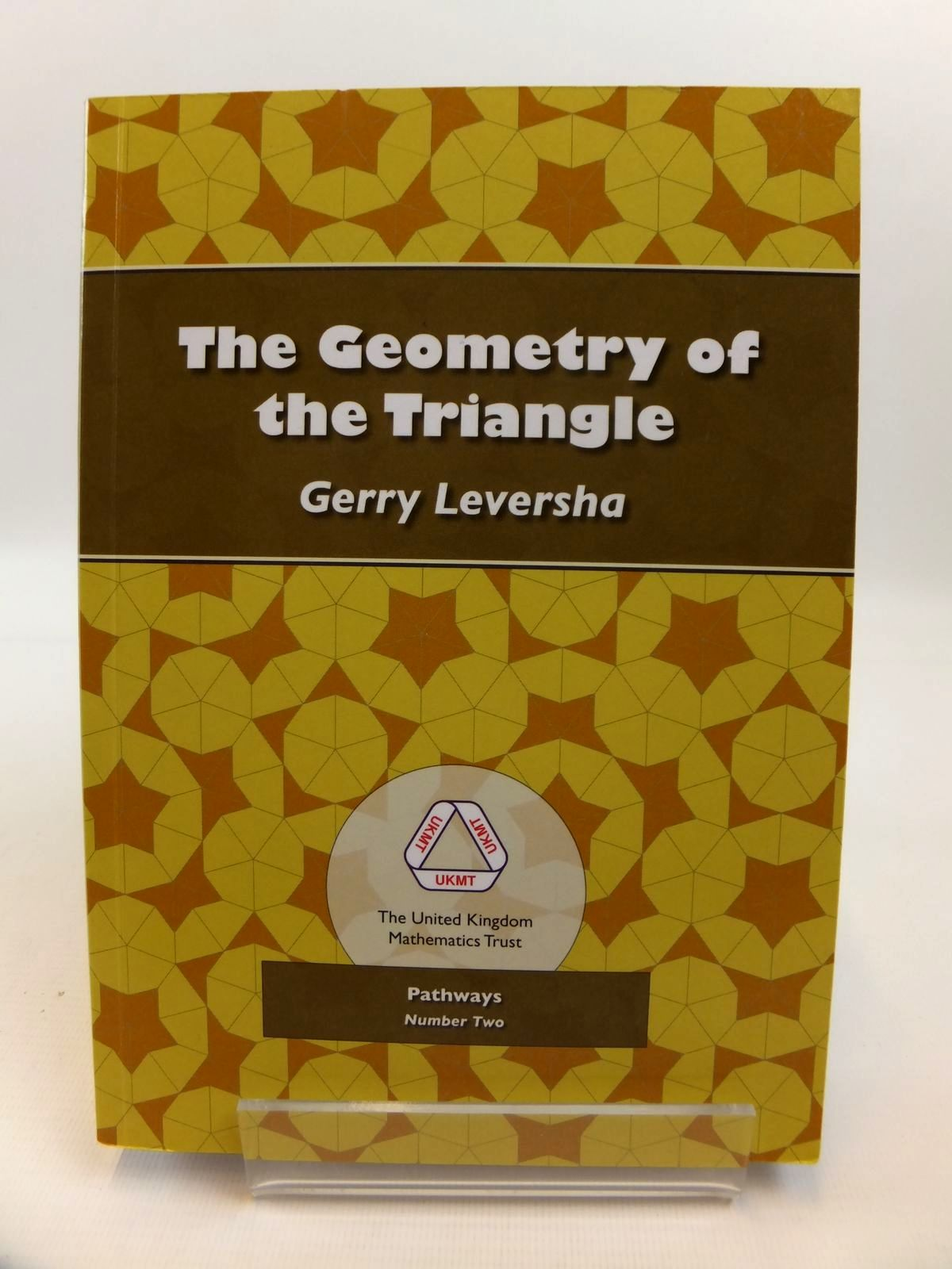 Photo of THE GEOMETRY OF THE TRIANGLE (PATHWAYS NUMBER TWO) written by Leversha, Gerry published by The United Kingdom Mathematics Trust (STOCK CODE: 1812438)  for sale by Stella & Rose's Books