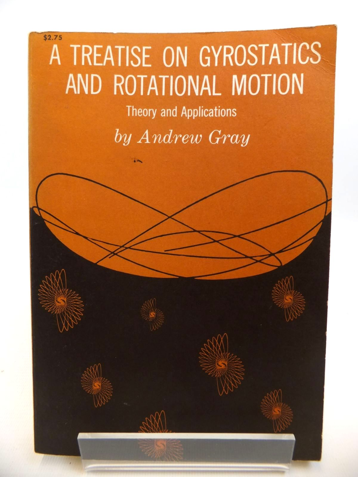 Photo of A TREATISE ON GYROSTATICS AND ROTATIONAL MOTION:N THEORY AND APPLICATIONS written by Gray, Andrew published by Dover Publications (STOCK CODE: 1812442)  for sale by Stella & Rose's Books