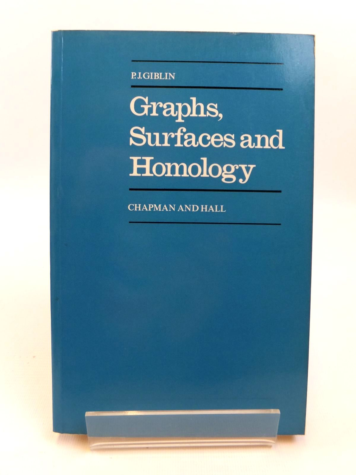 Photo of GRAPHS, SURFACES AND HOMOLOGY: AN INTRODUCTION TO ALGEBRAIC TOPOLOGY written by Giblin, P.J. published by Chapman & Hall (STOCK CODE: 1812464)  for sale by Stella & Rose's Books